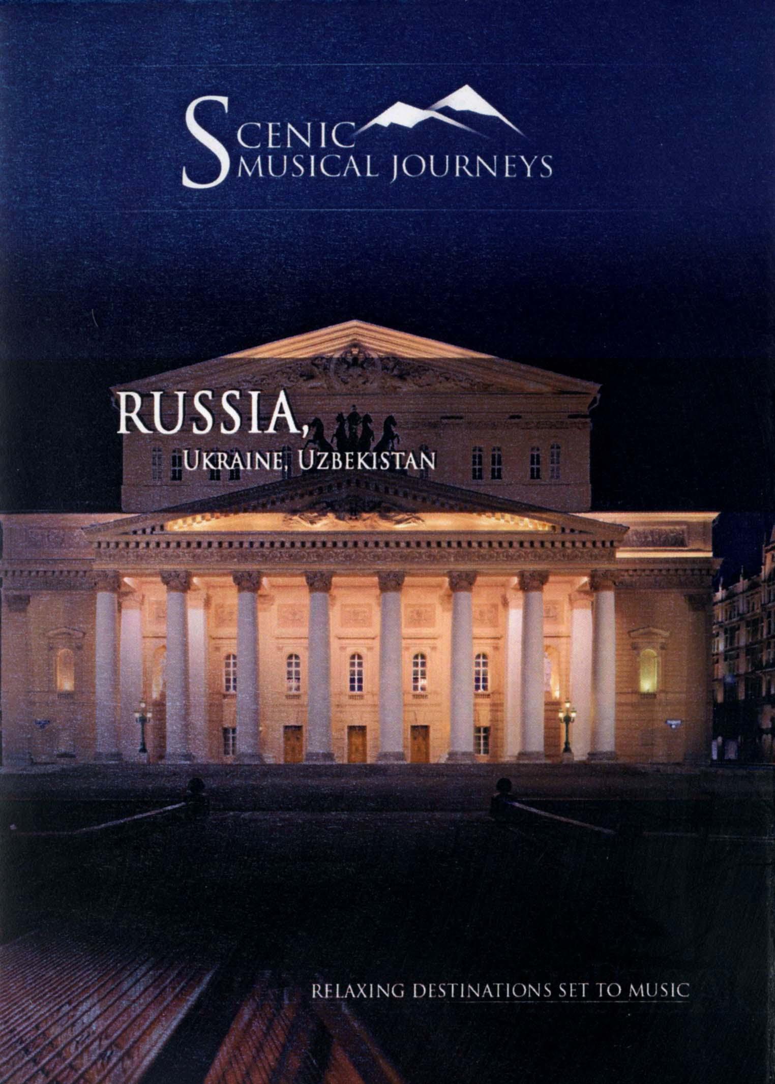 Scenic Musical Journeys: Russia, Ukraine, Uzbekistan