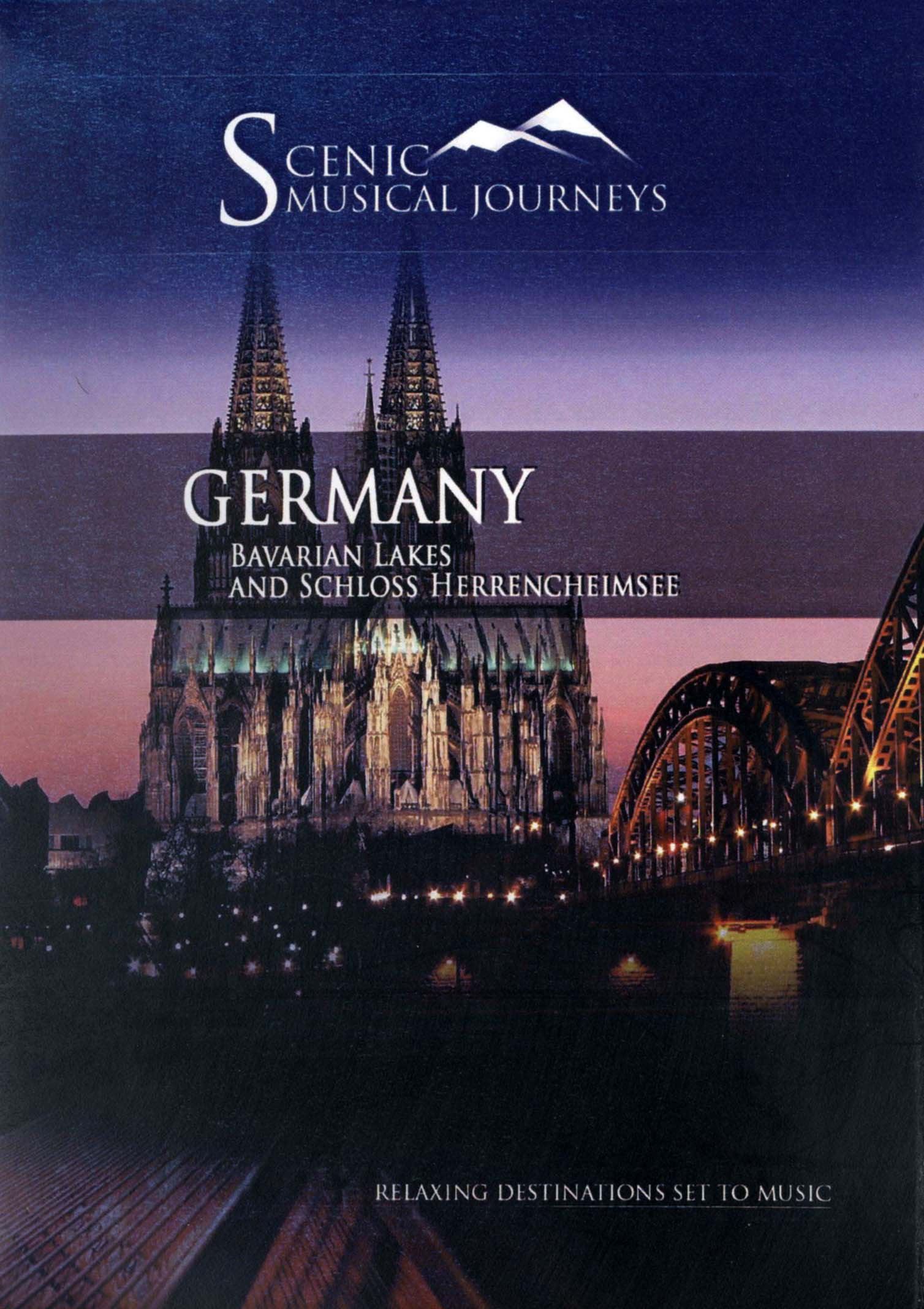 Scenic Musical Journeys: Germany- Bavarian Lakes and Schloss Herrencheimsee