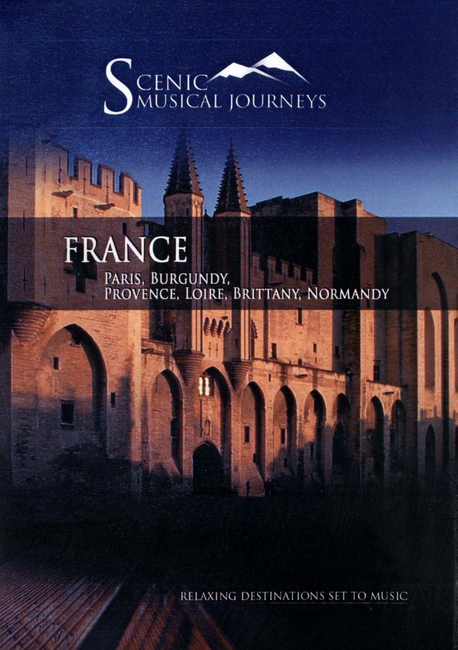 Scenic Musical Journeys: France - Paris, Burgundy, Provence, Loire, Brittany, Normandy