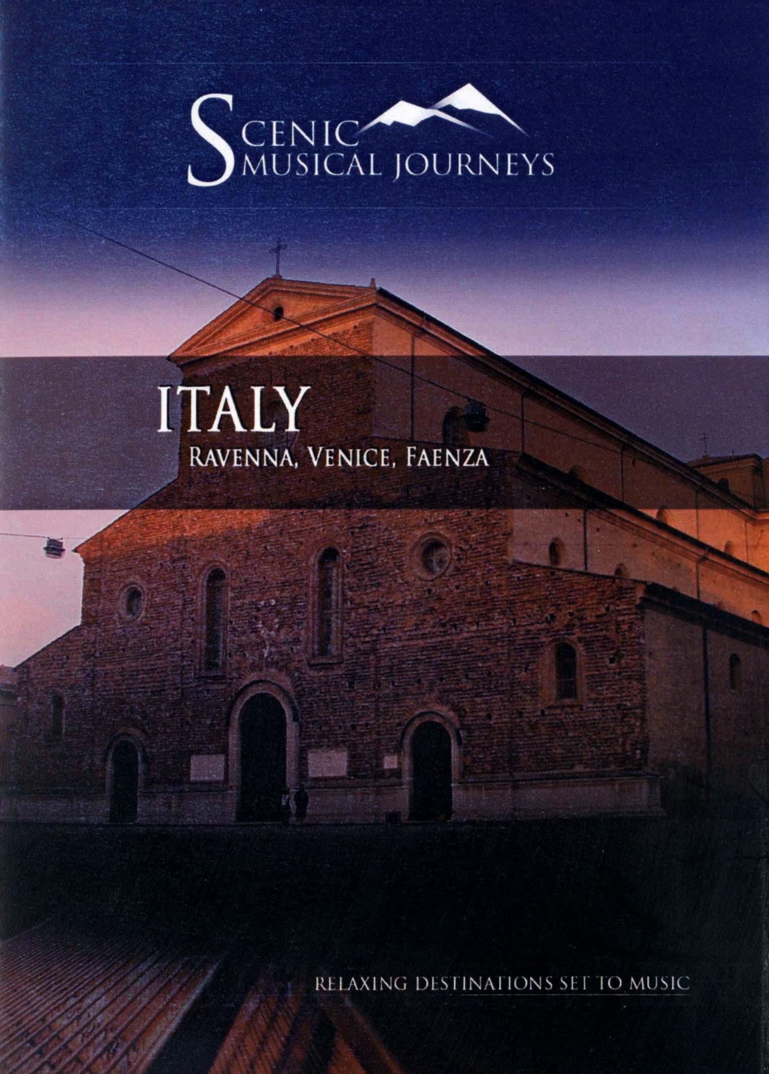 Scenic Musical Journeys: Italy - Ravenna, Venice, Faenza