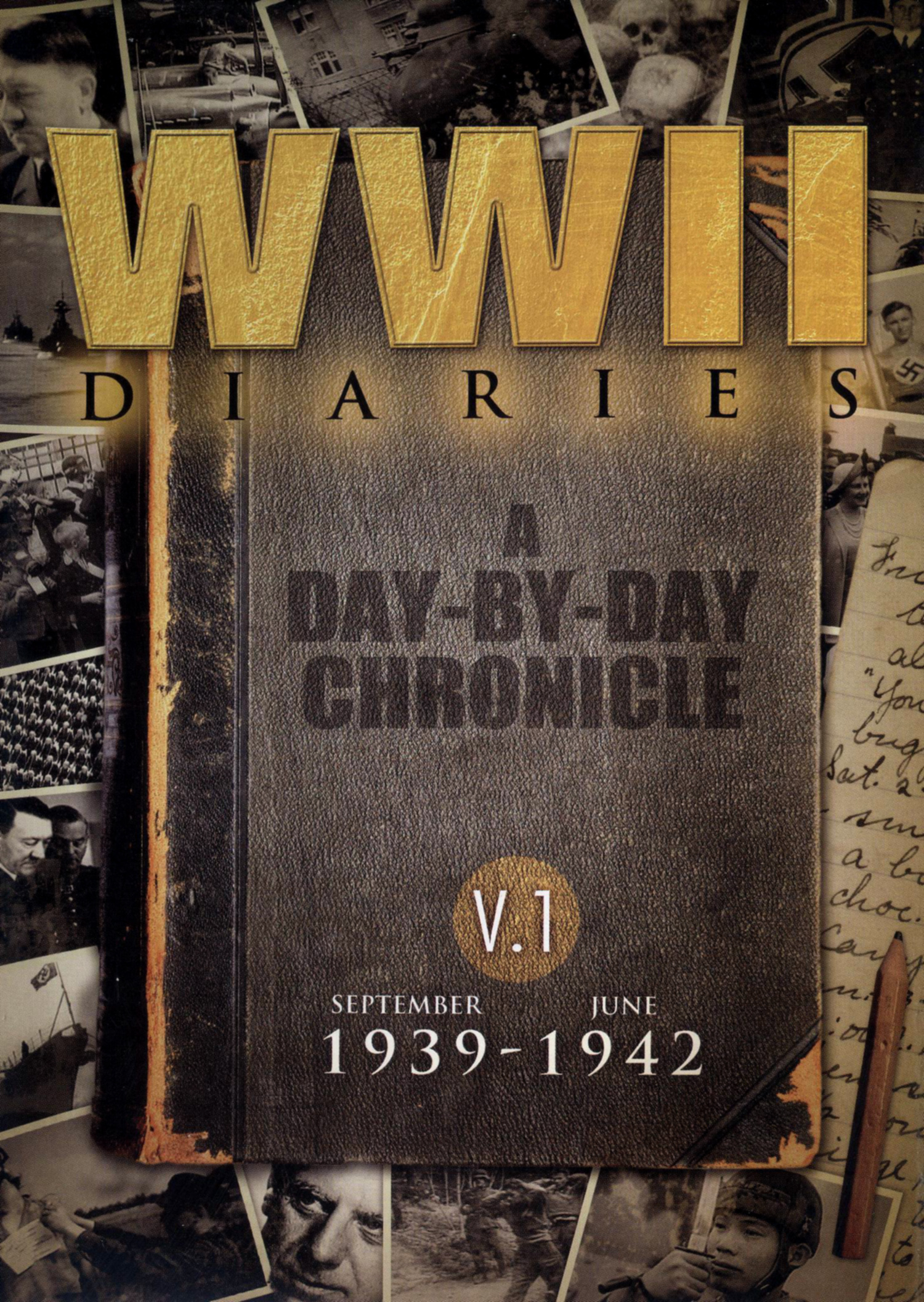 WWII Diaries, Vol. 1: September 1939-June 1942