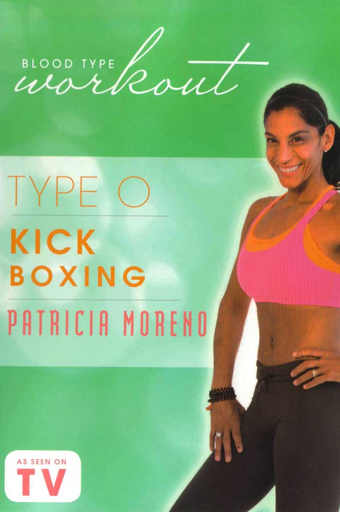 Blood Type Workout: Type O - Kick Boxing with Patricia Moreno