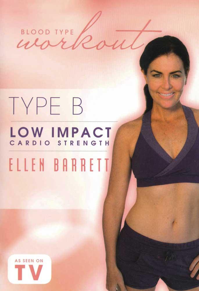 Blood Type Workout: Type B - Low Impact Cardio Strength with Ellen Barrett