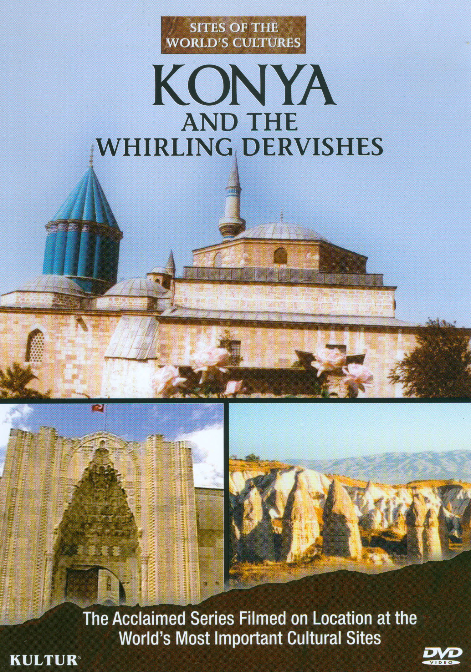 Sites of the World's Cultures: Konya and the Whirling Dervishes