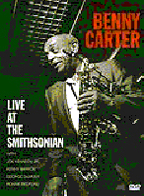 Benny Carter: Live at the Smithsonian