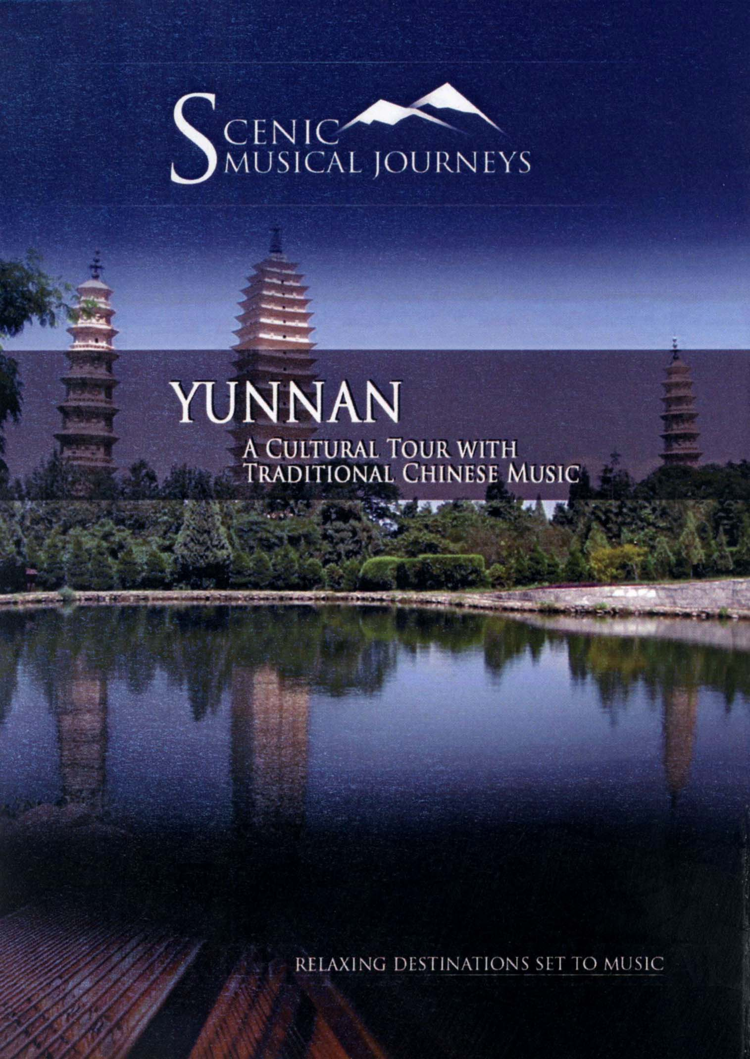 Scenic Musical Journeys: Yunnan - A Cultural Tour With Traditional Chinese Music