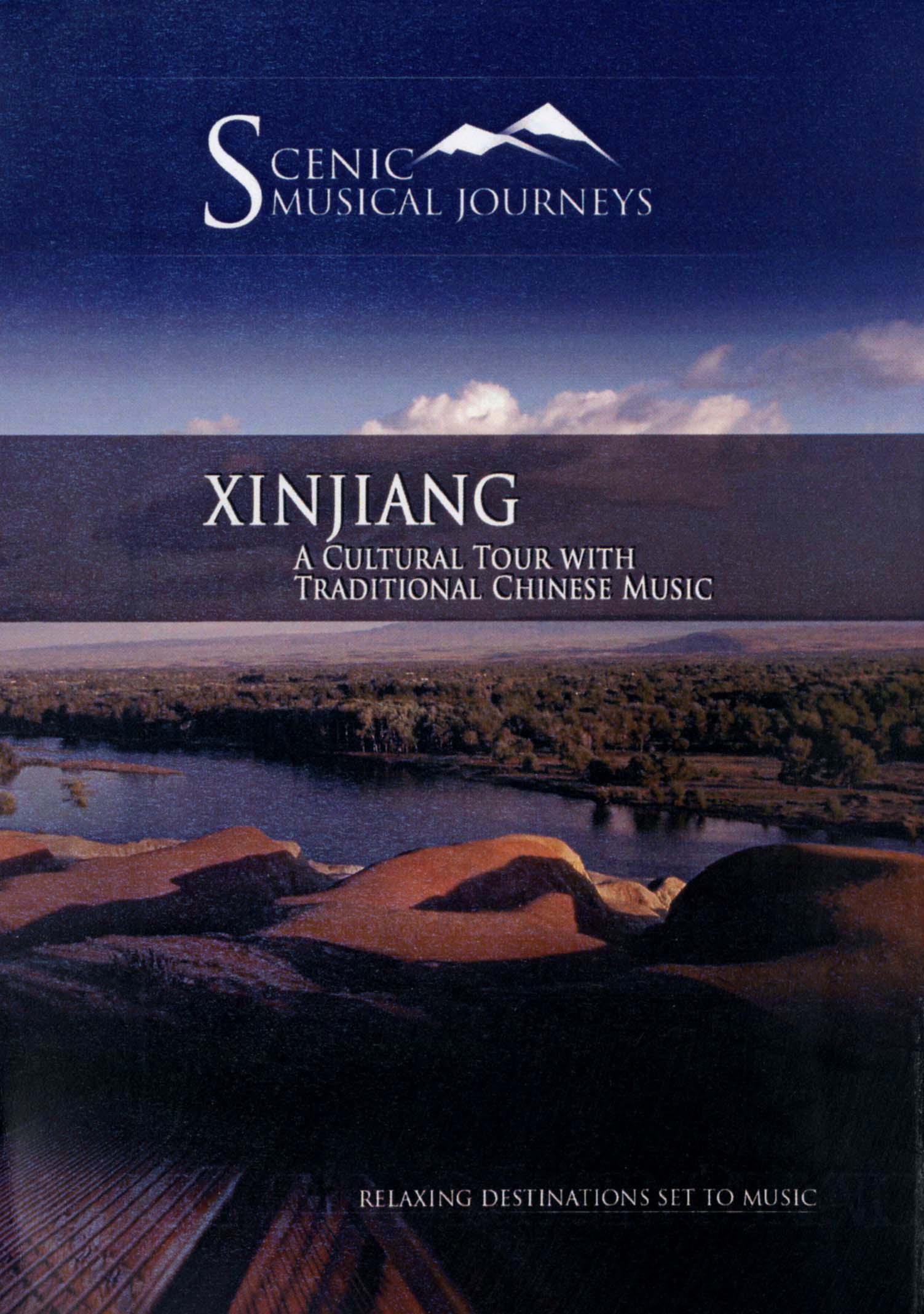 Scenic Musical Journeys: Xinjiang - A Cultural Tour With Traditional Chinese Music