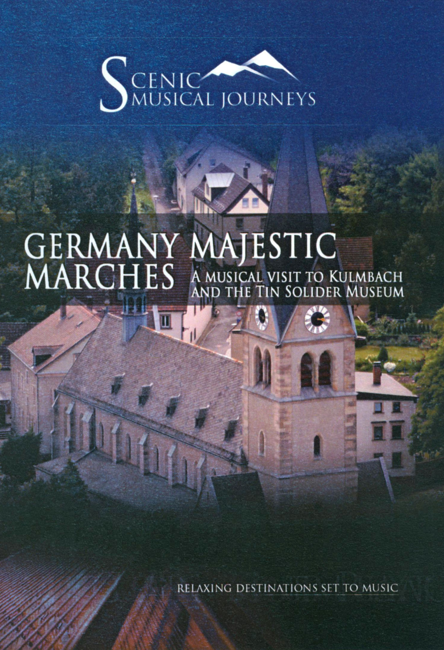 Scenic Musical Journeys: Germany Majestic Marches - A Musical Visit to Kulmbach and the Tin Solider
