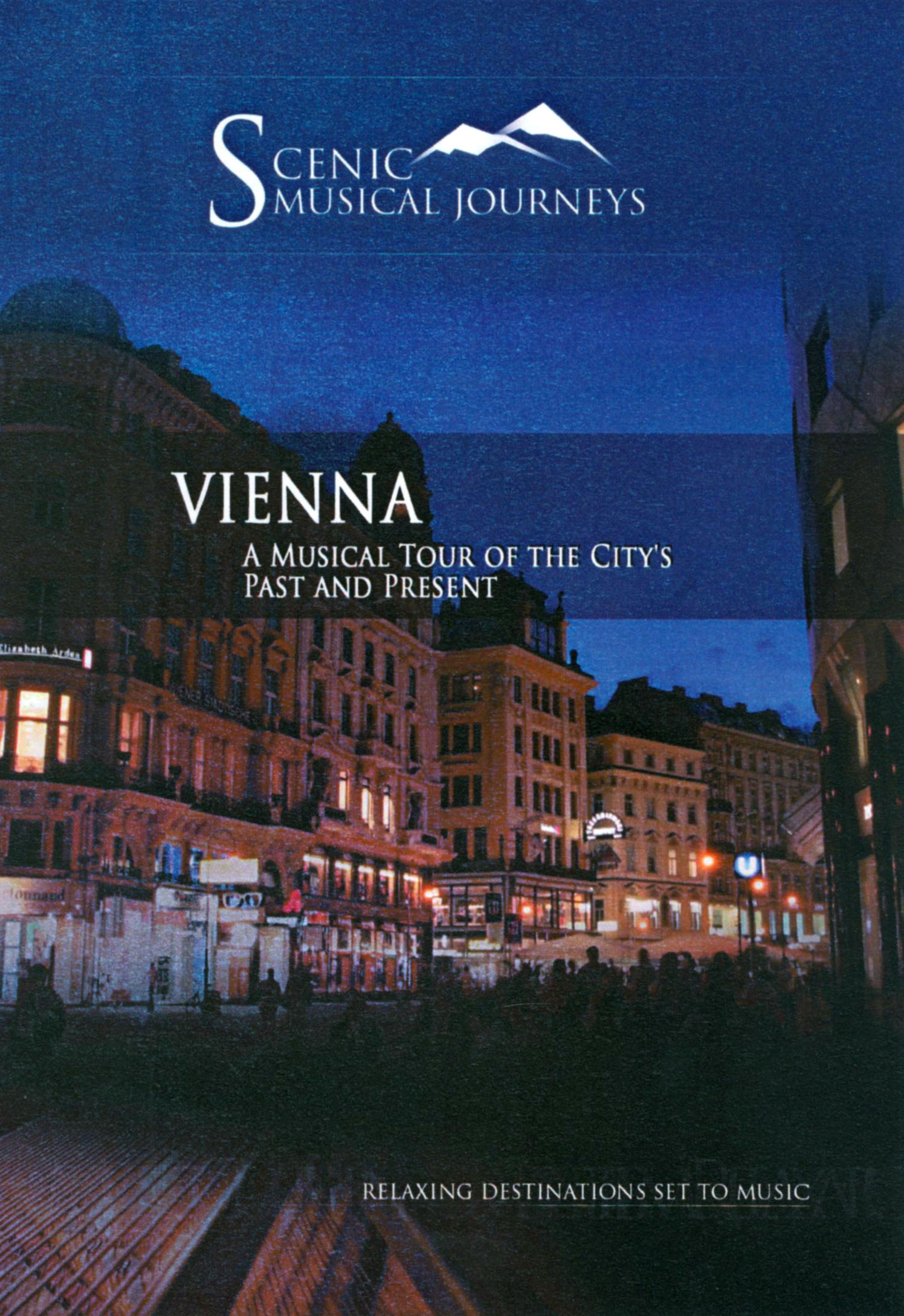 Scenic Musical Journeys: Vienna - A Musical Tour of The City's Past and Present