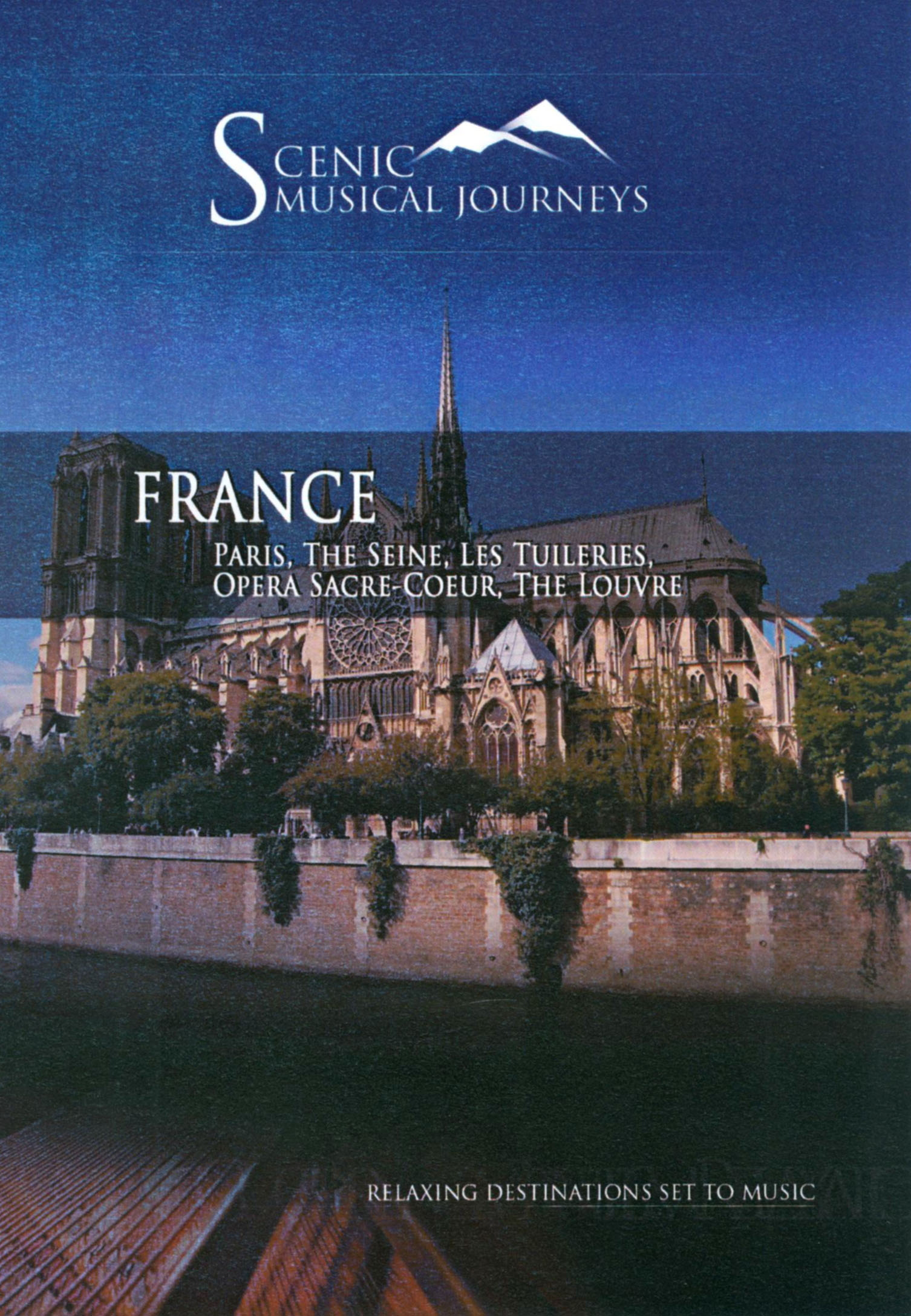 Scenic Musical Journeys: France - Paris, The Seine, Les Tuileries, Opera Sacre-Coeur, The Louvre