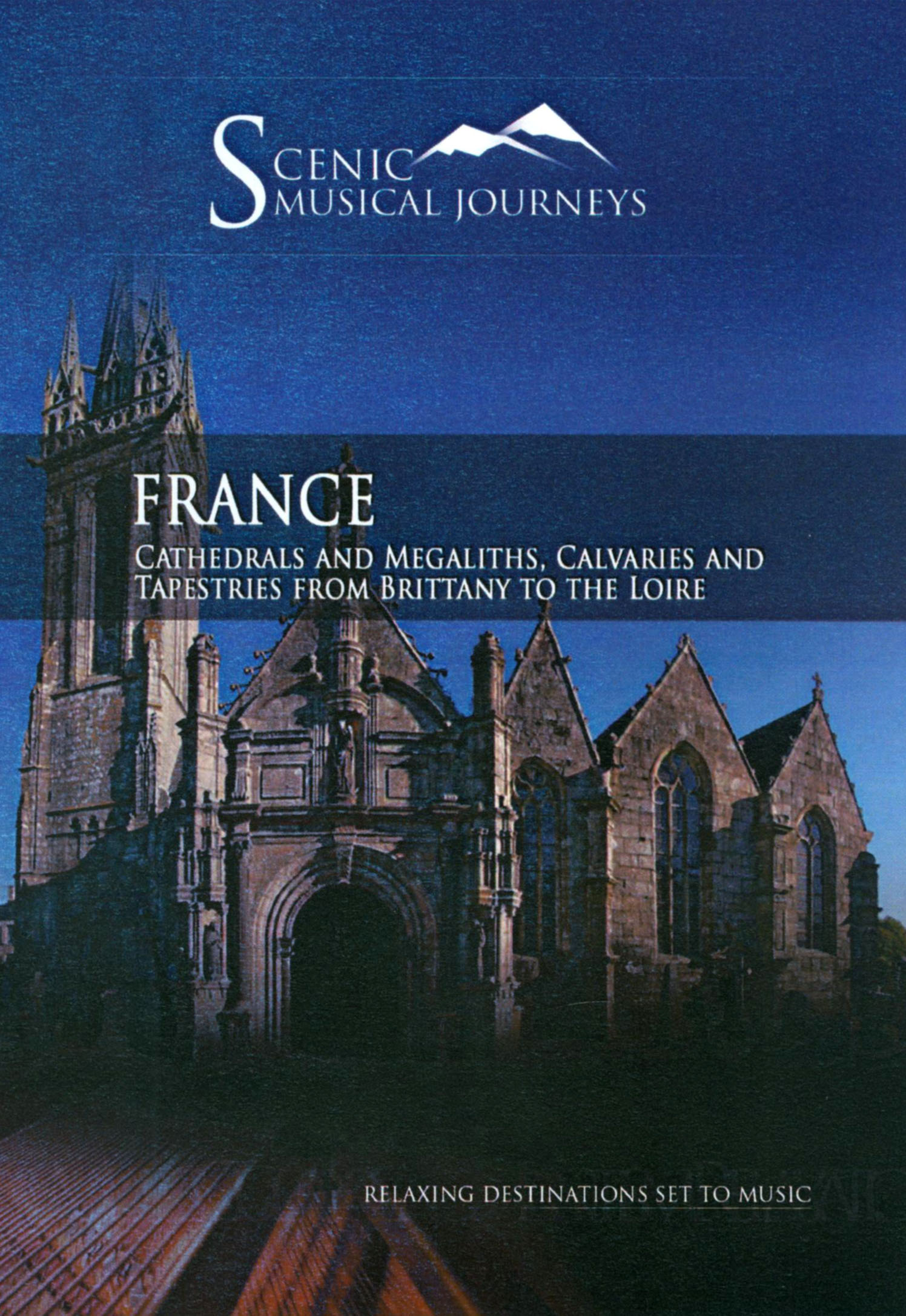 Scenic Musical Journeys: France - Cathedrals and Megaliths, Calvaires and Tapestries From Brittany