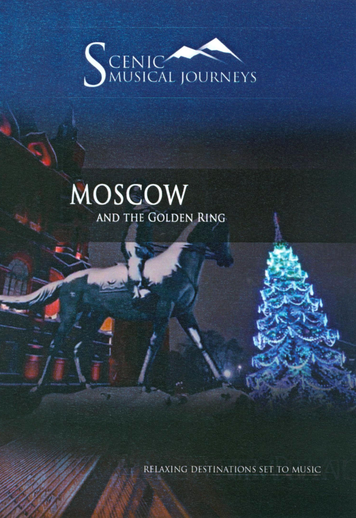 Scenic Musical Journeys: Moscow - And the Golden Ring