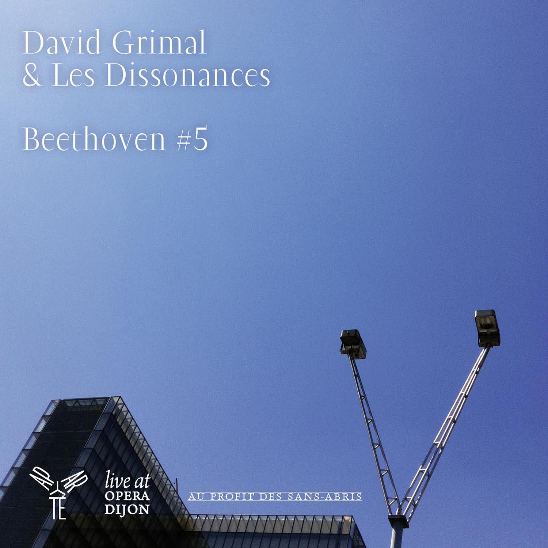 David Grimal & Les Dissonances: Beethoven #5