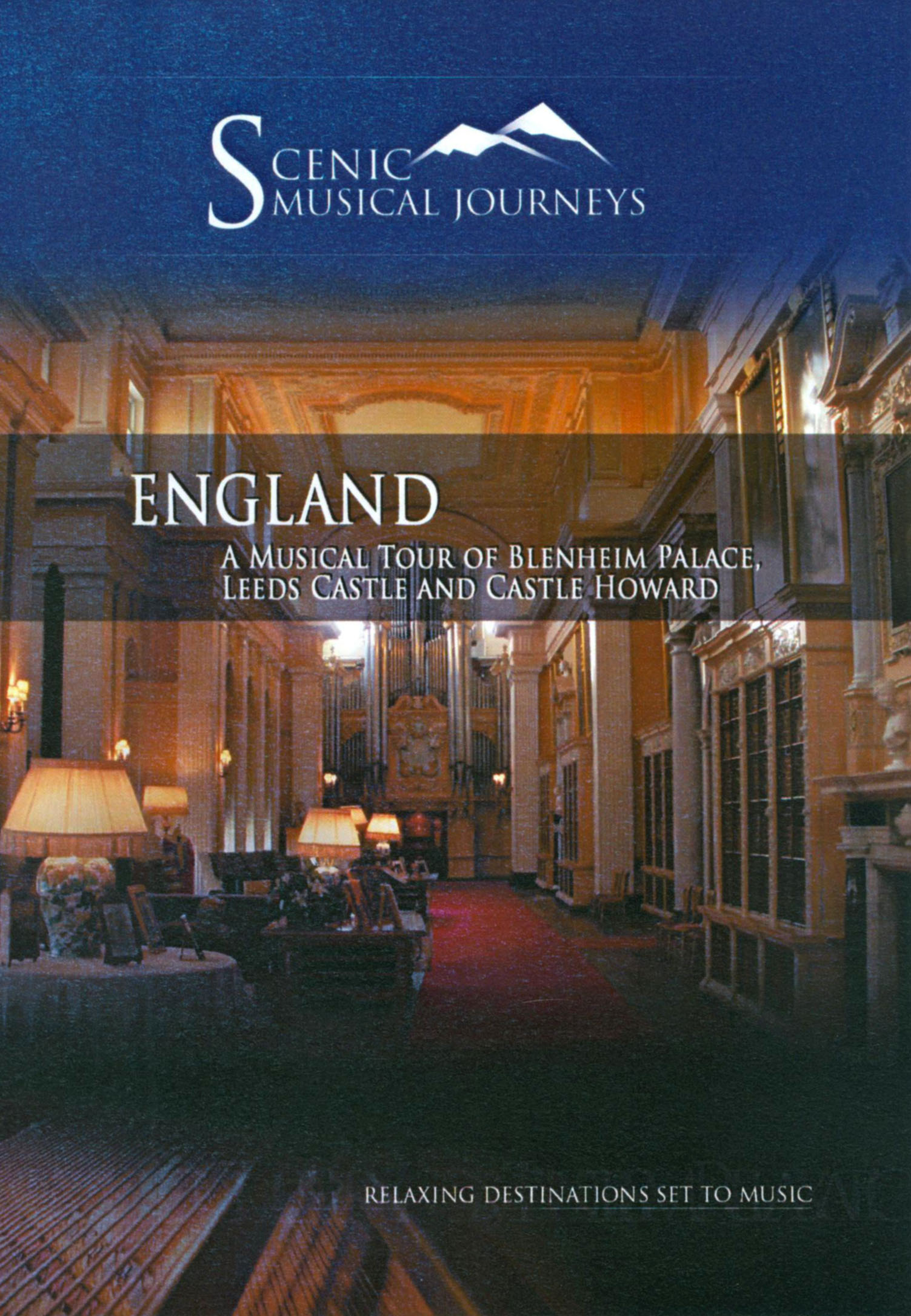 Scenic Musical Journeys: England - A Musical Tour of Blenheim Palace, Leeds Castle and Castle Howar