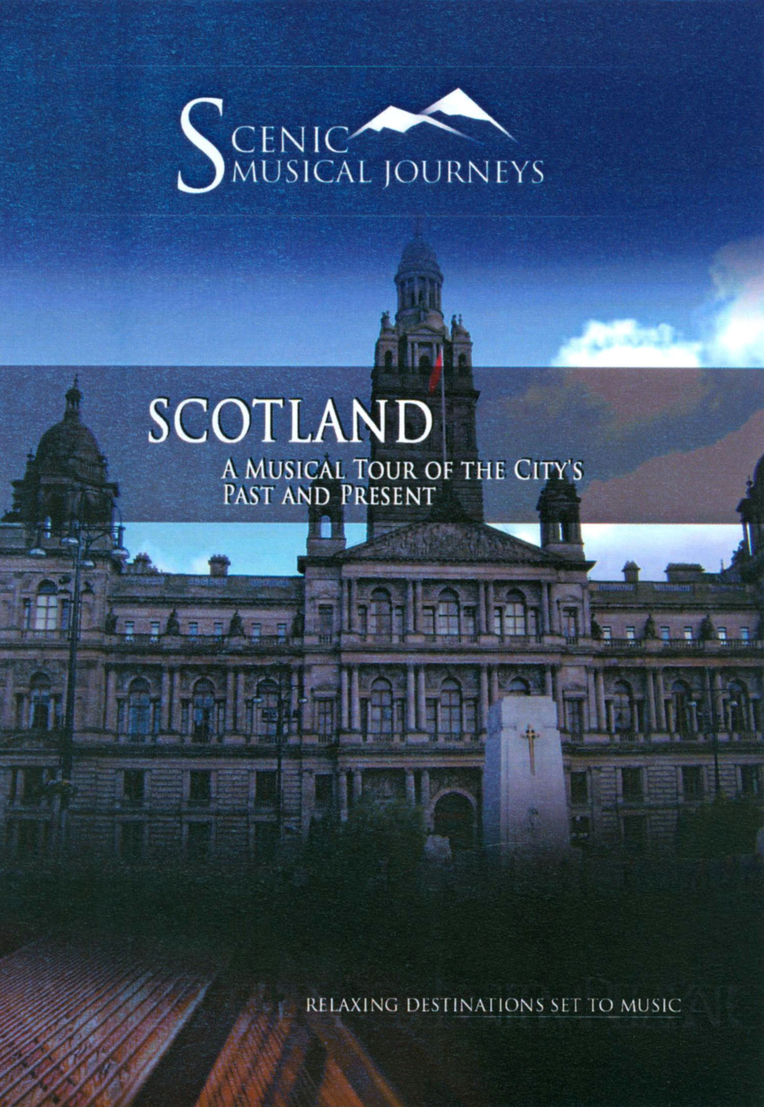 Scenic Musical Journeys: Scotland - A Musical Tour of the City's Past and Present