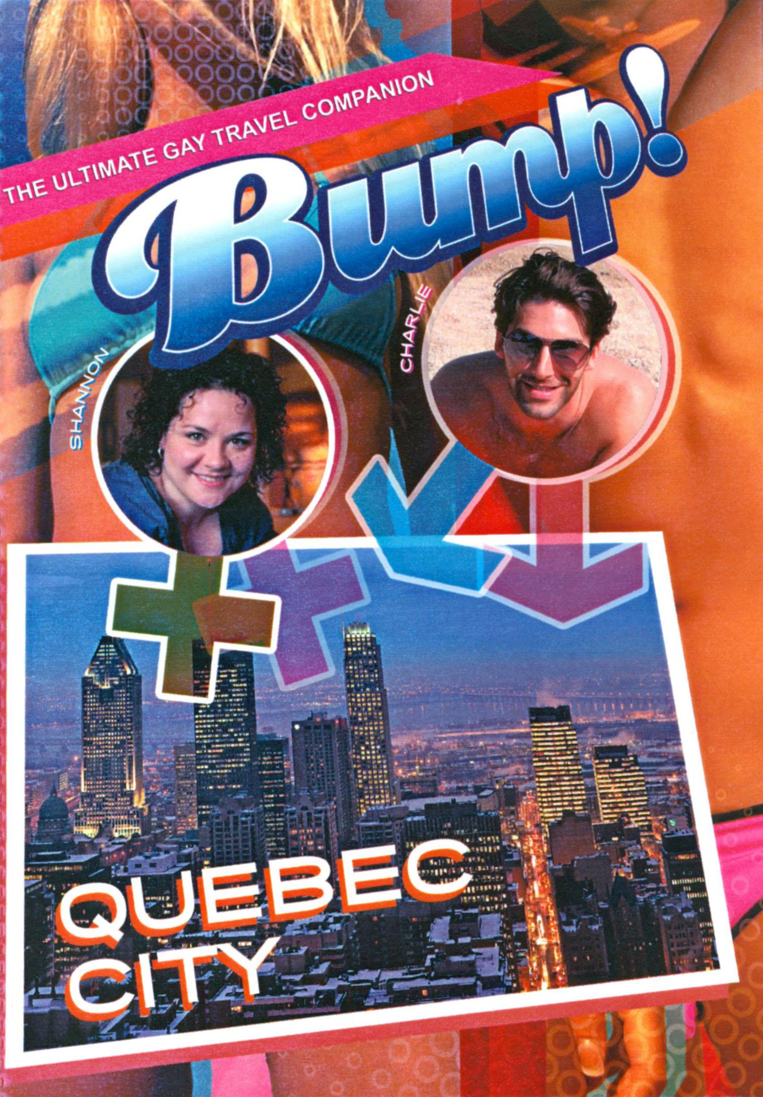 Bump!: Quebec City