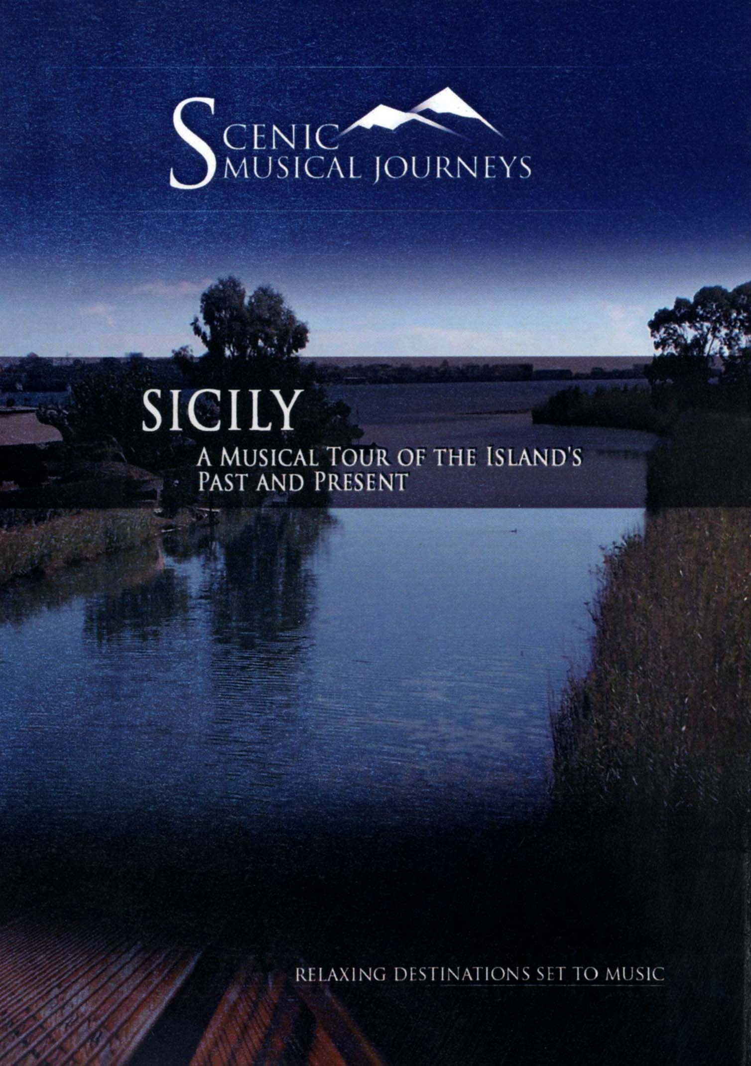 Scenic Musical Journeys: Sicily - A Musical Tour of the Island's Past and Present