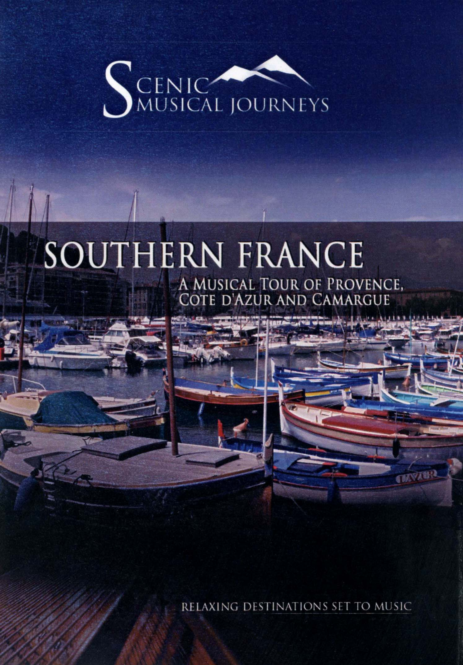 Scenic Musical Journeys: Southern France - A Musical Tour of Provence, Cote D'Azur and Camargue