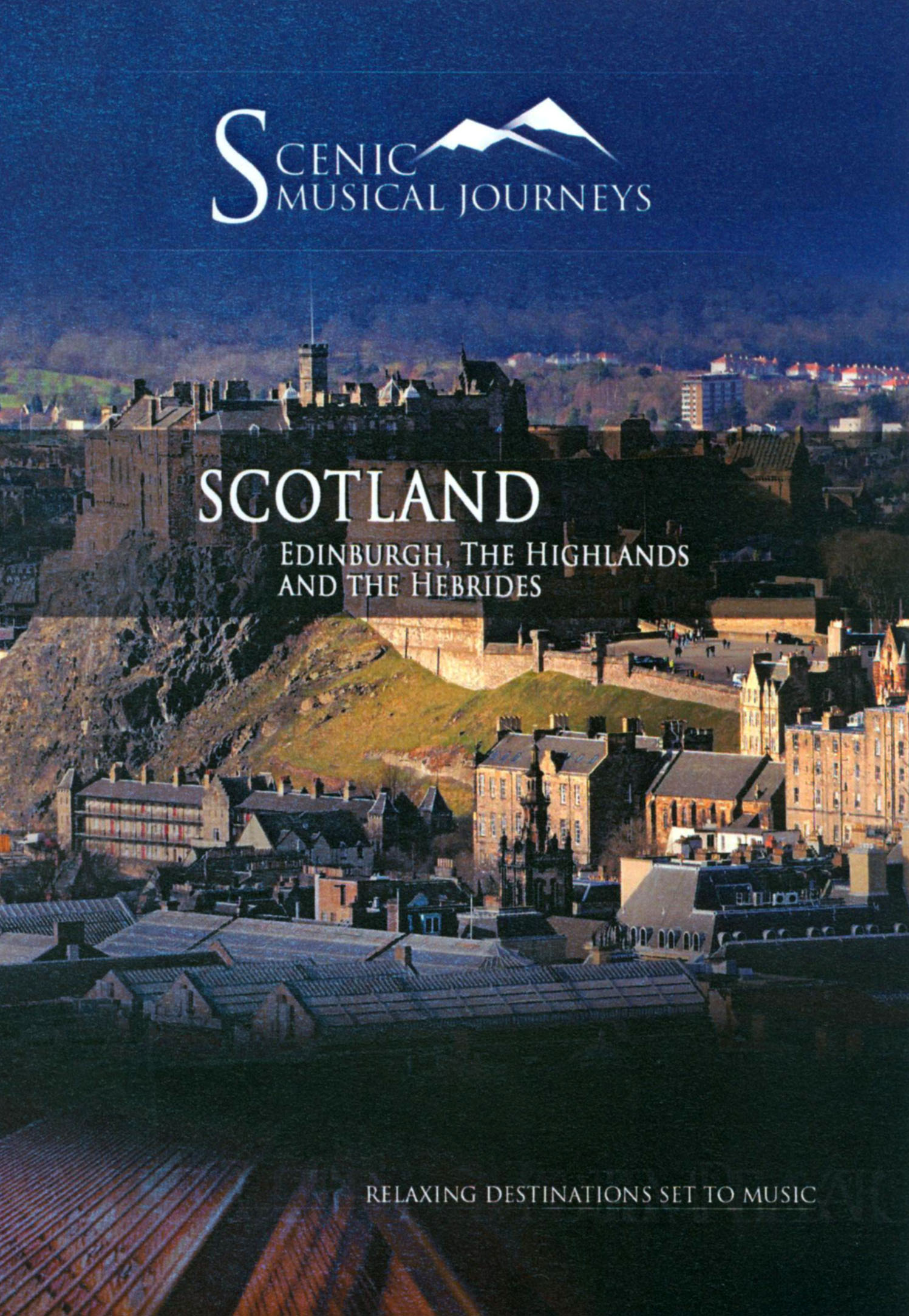 Scenic Musical Journeys: Scotland - Edinburgh, The Highlands and the Hebrides