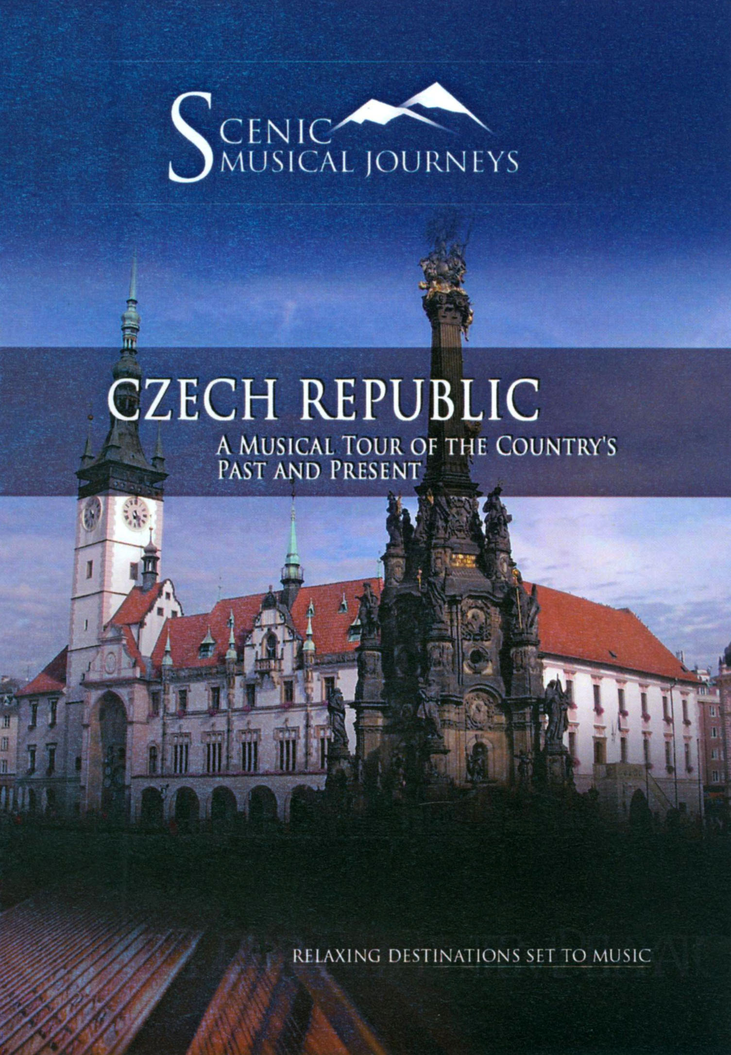 Scenic Musical Journeys: Czech Republic - A Musical Tour of the Country's Past and Present