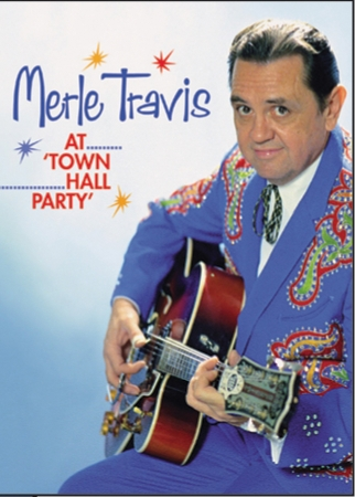 Merle Travis: At Town Hall Party