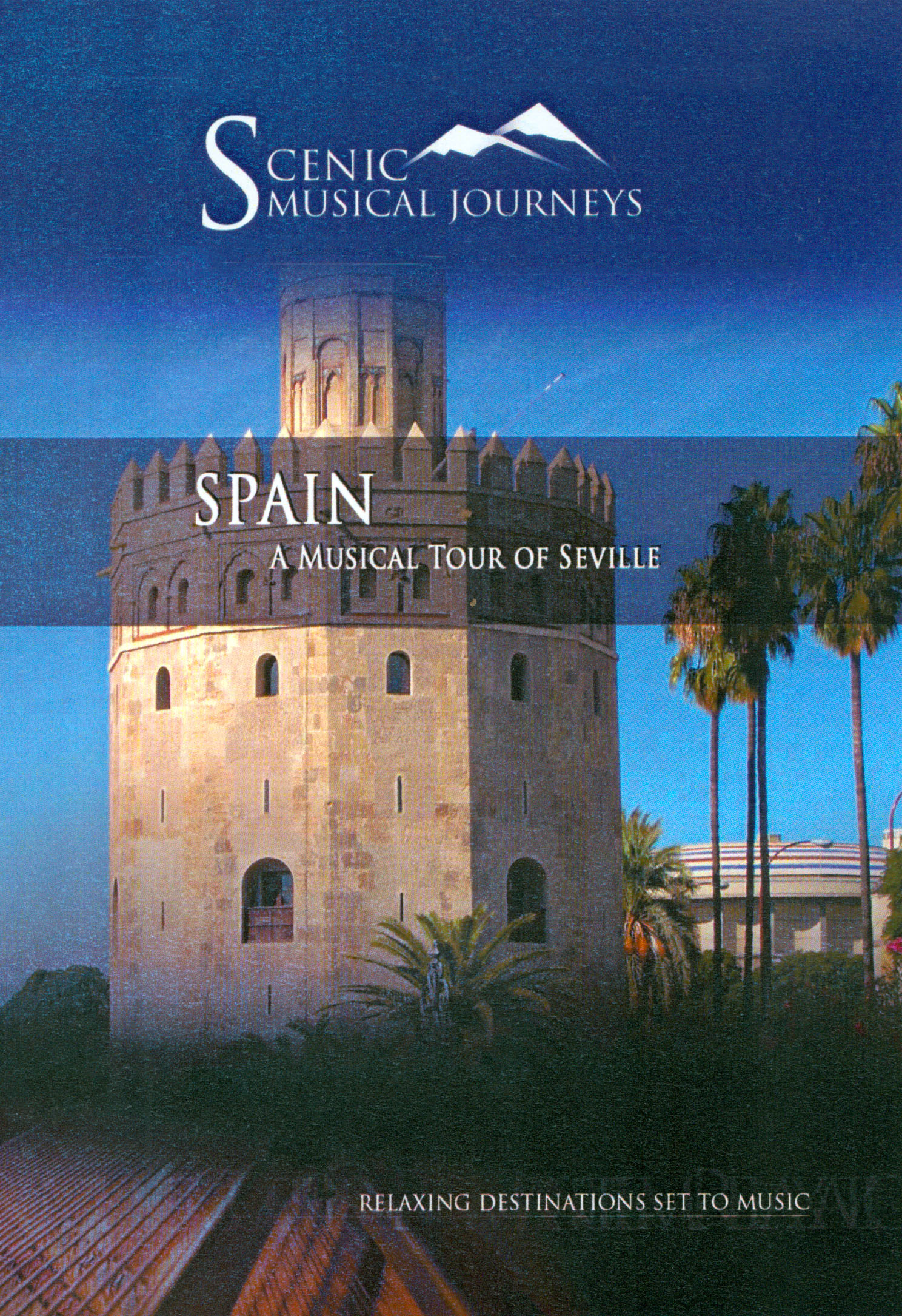 Scenic Musical Journeys: Spain - A Musical Tour of Seville