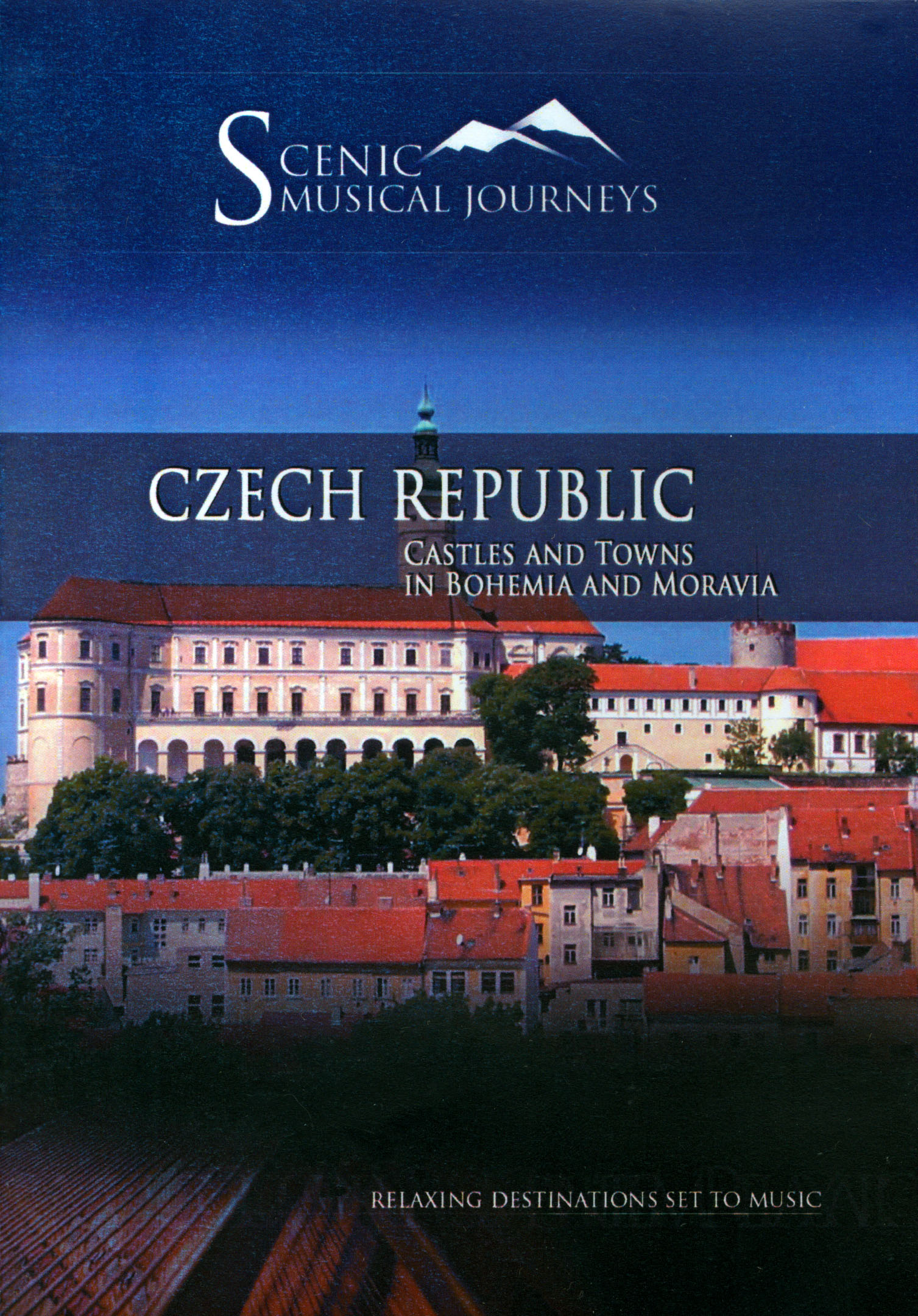 Scenic Musical Journeys: Czech Republic - Castles and Towns in Bohemia and Moravia