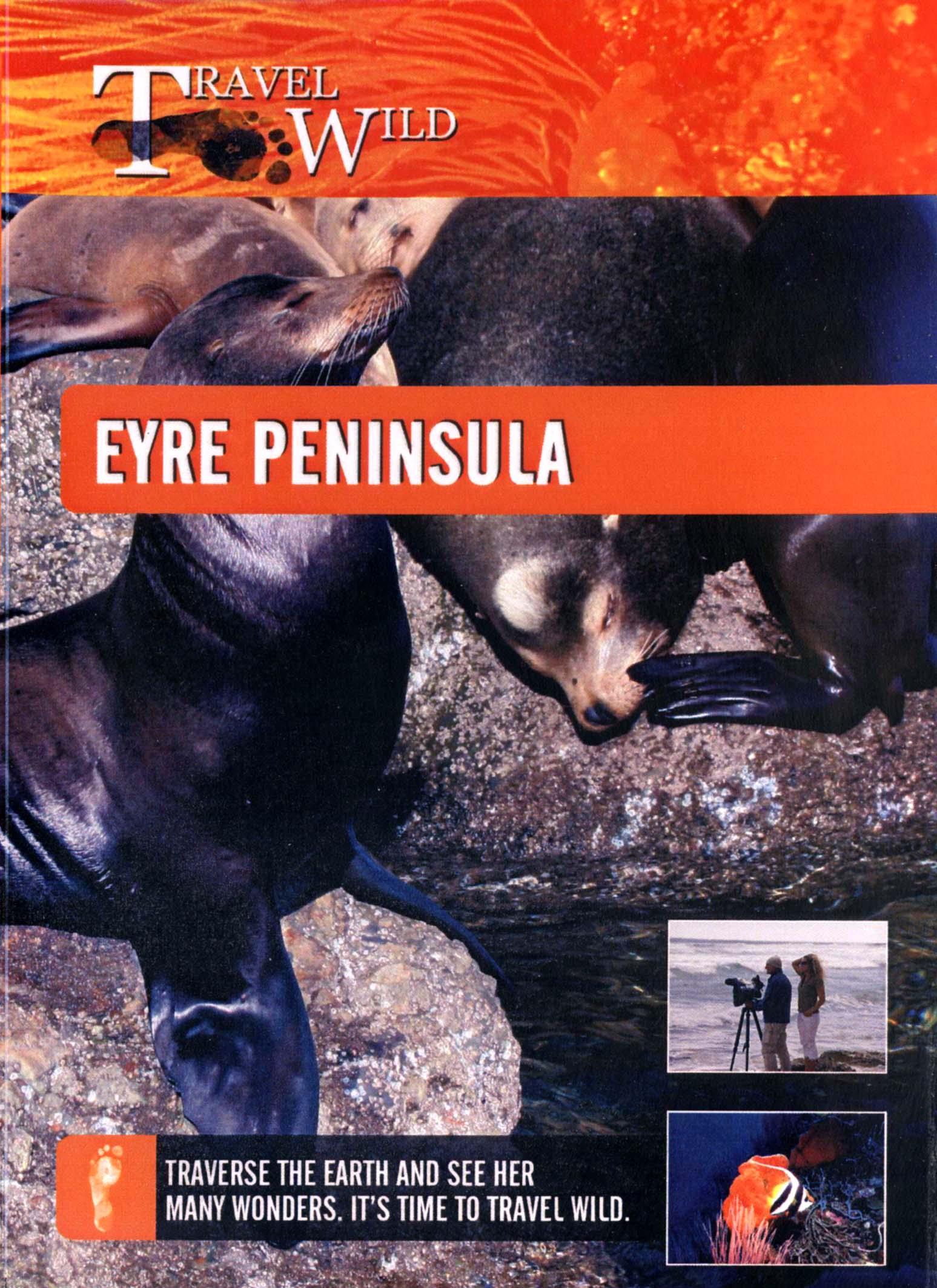 Travel Wild: Eyre Peninsula