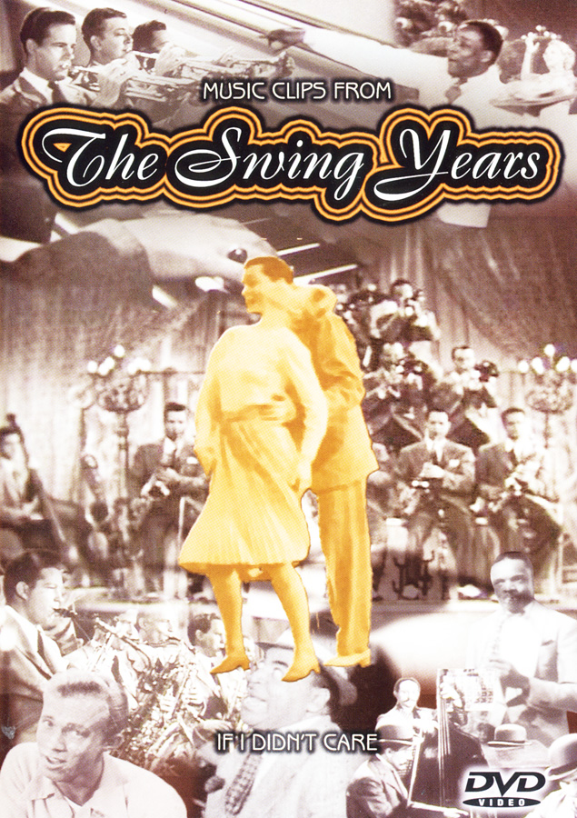 The Swing Years: If I Didn't Care