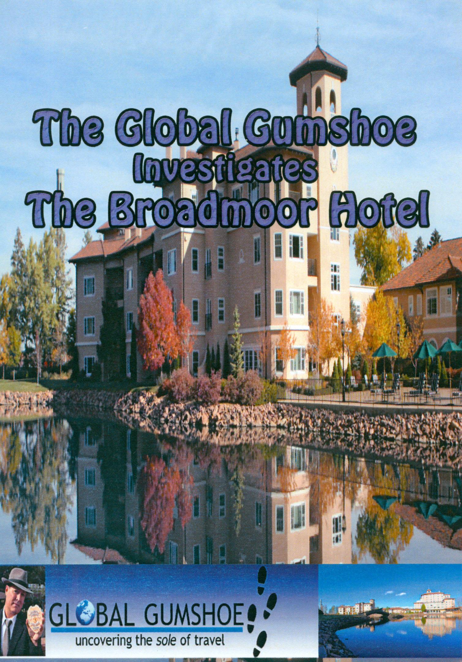 Global Gumshoe Investigates: The Broadmoor Hotel