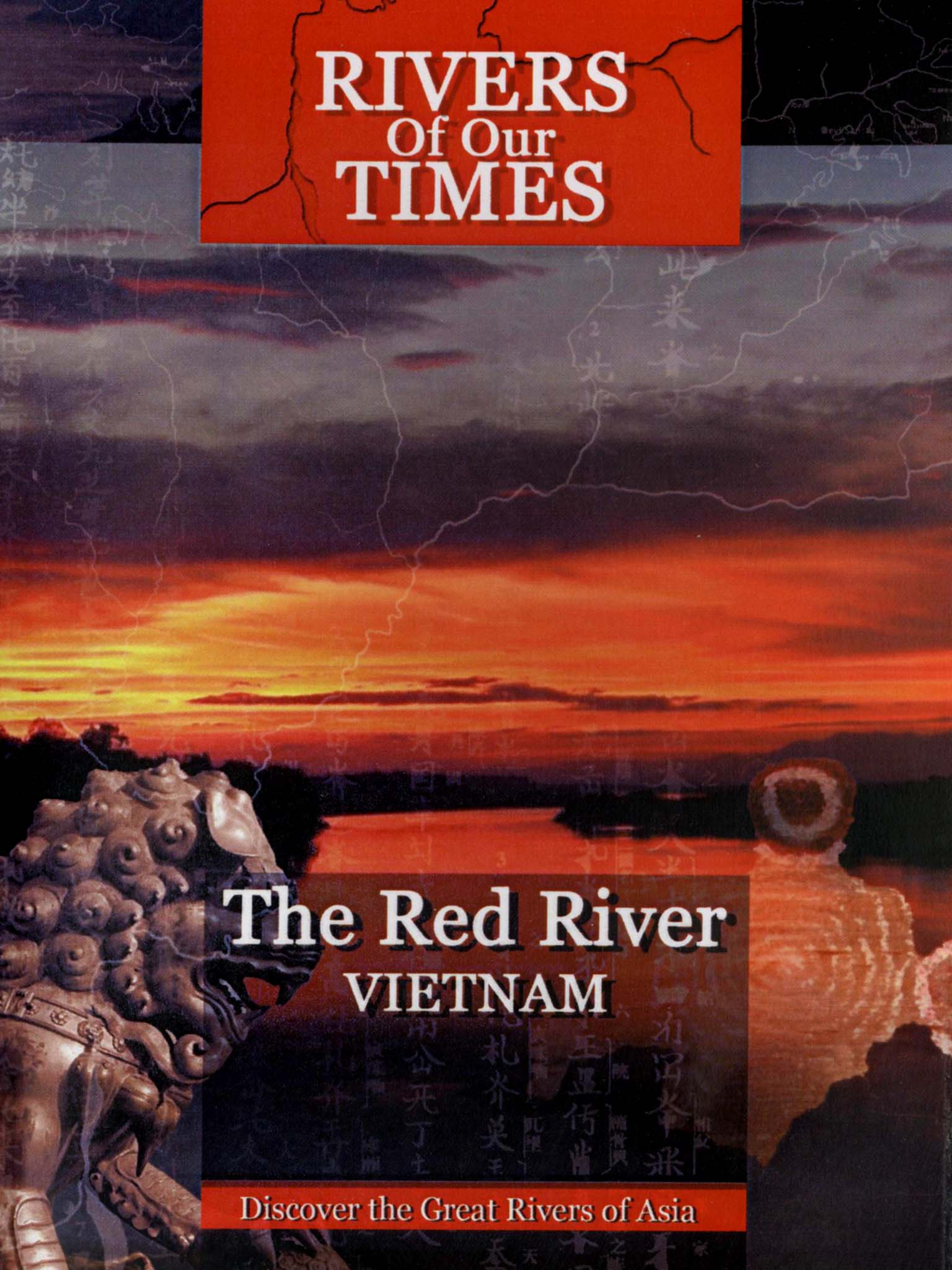 Rivers of Our Times: The Red River - Vietnam