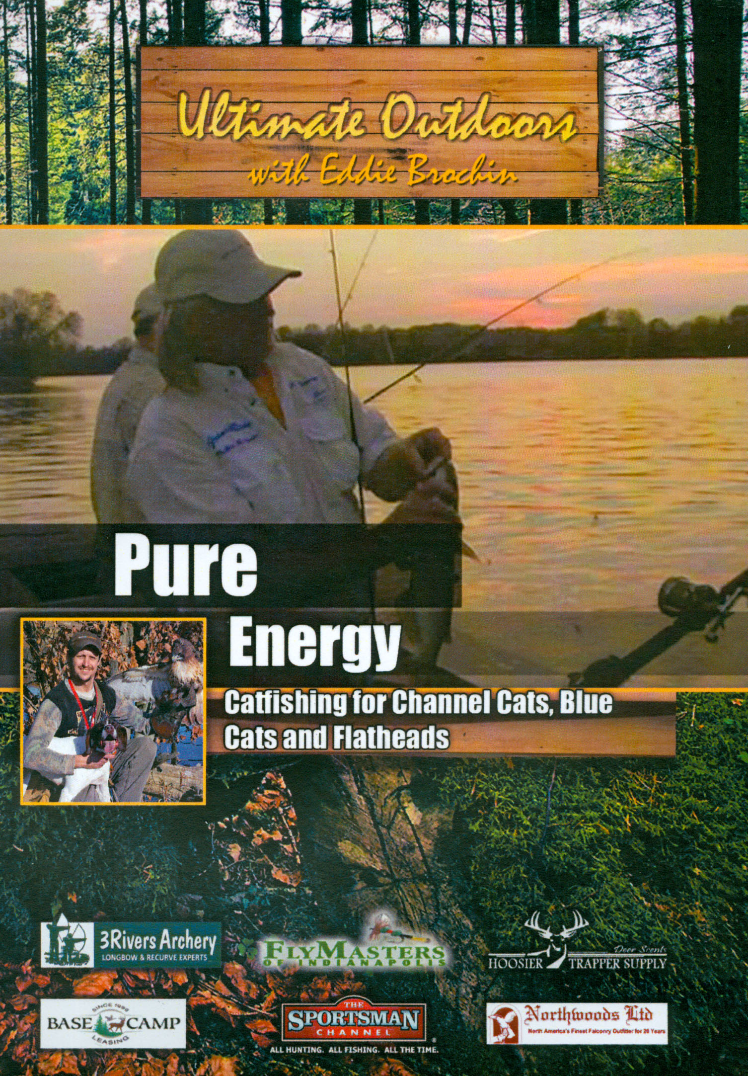 Ultimate Outdoors With Eddie Brochin: Pure Energy