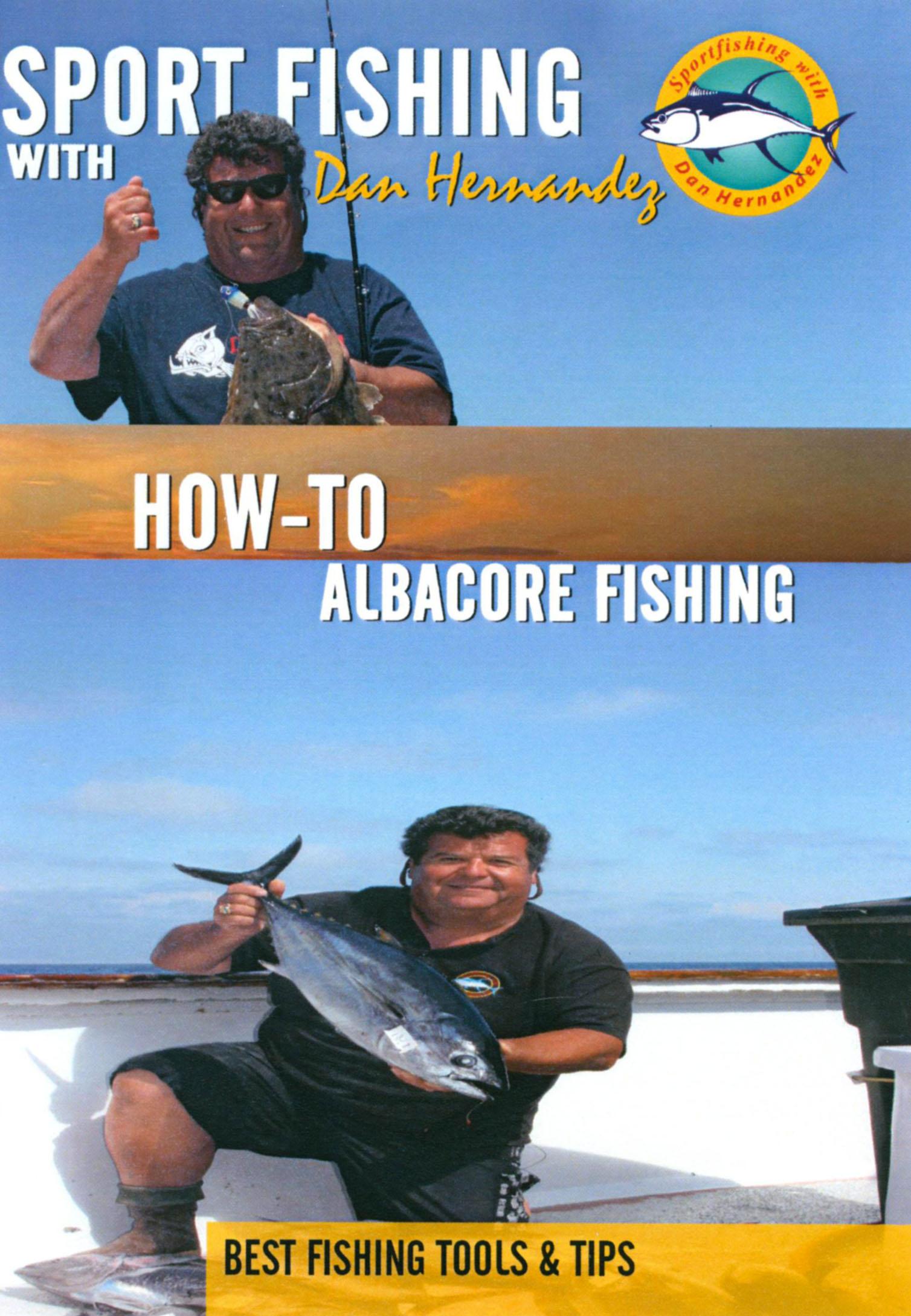 Sport Fishing With Dan Hernandez: How-To Albacore Fishing