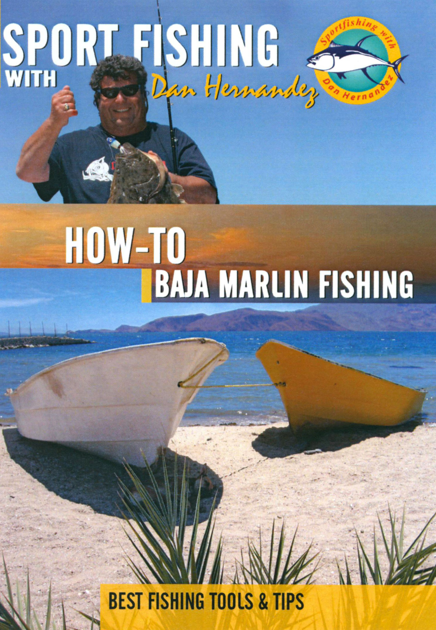 Sport Fishing With Dan Hernandez: How-To Baja Marlin Fishing
