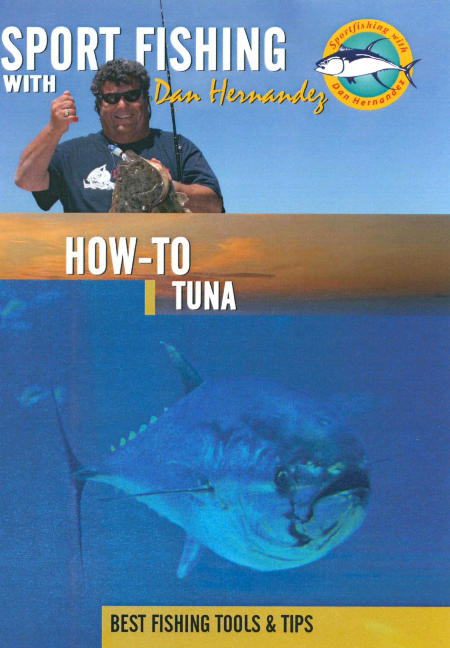 Sport Fishing With Dan Hernandez: How-To Tuna