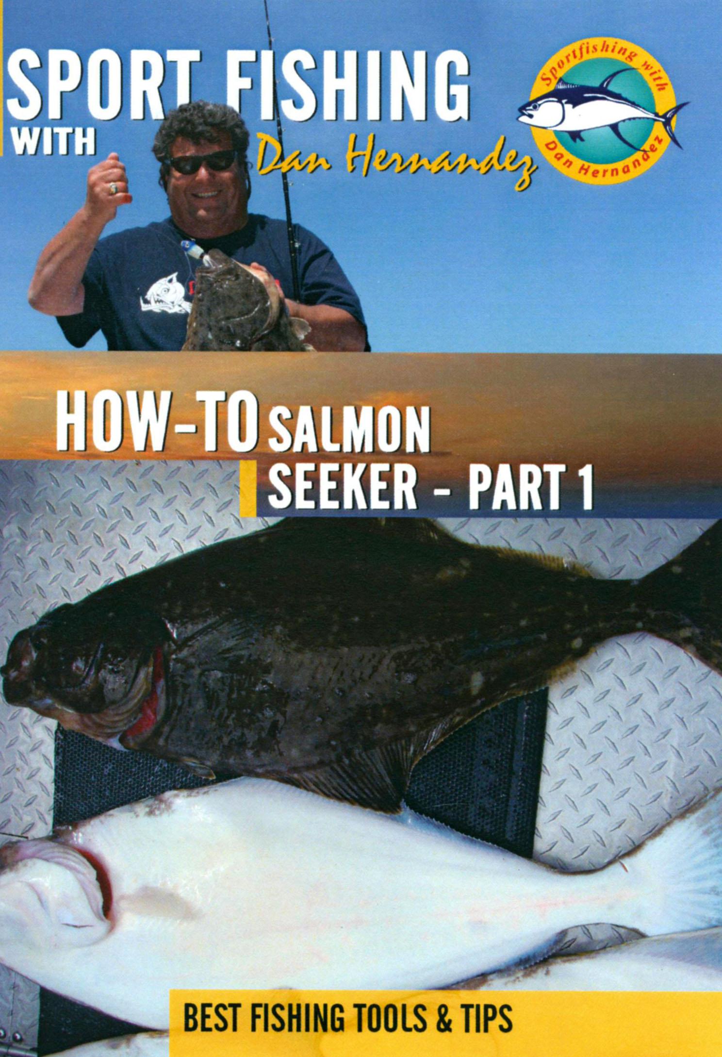 Sport Fishing With Dan Hernandez: How-To Seeker, Part 1