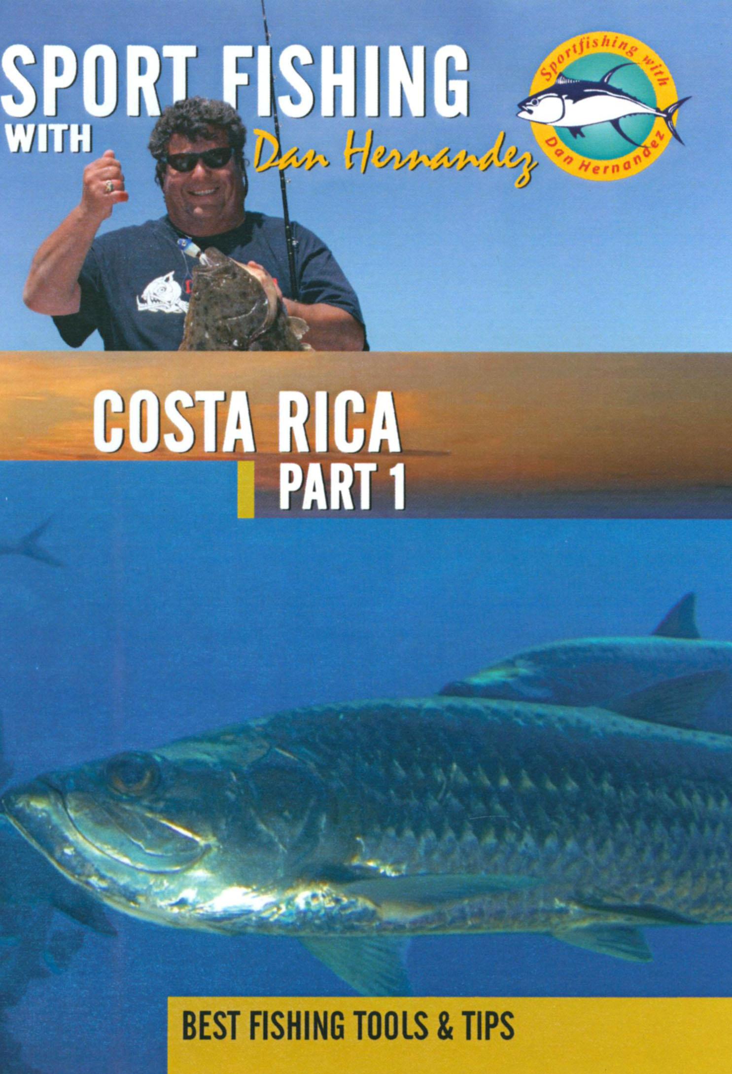 Sport Fishing With Dan Hernandez: Costa Rica, Part 1