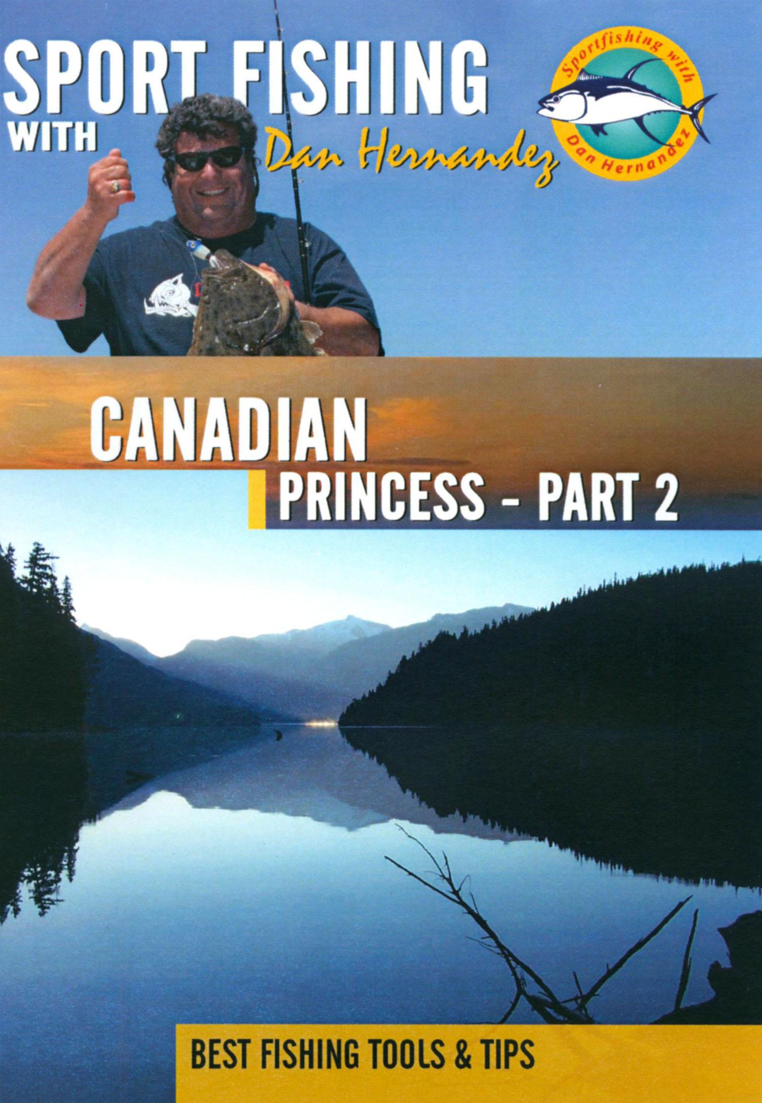 Sport Fishing With Dan Hernandez: Canadian Princess, Part 2