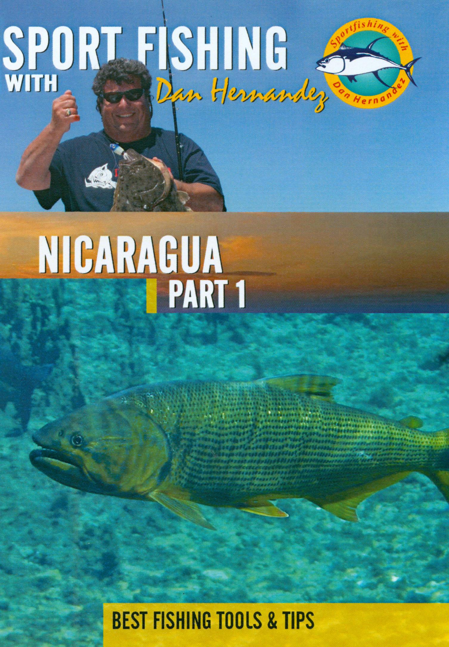 Sport Fishing With Dan Hernandez: Nicaragua, Part 1