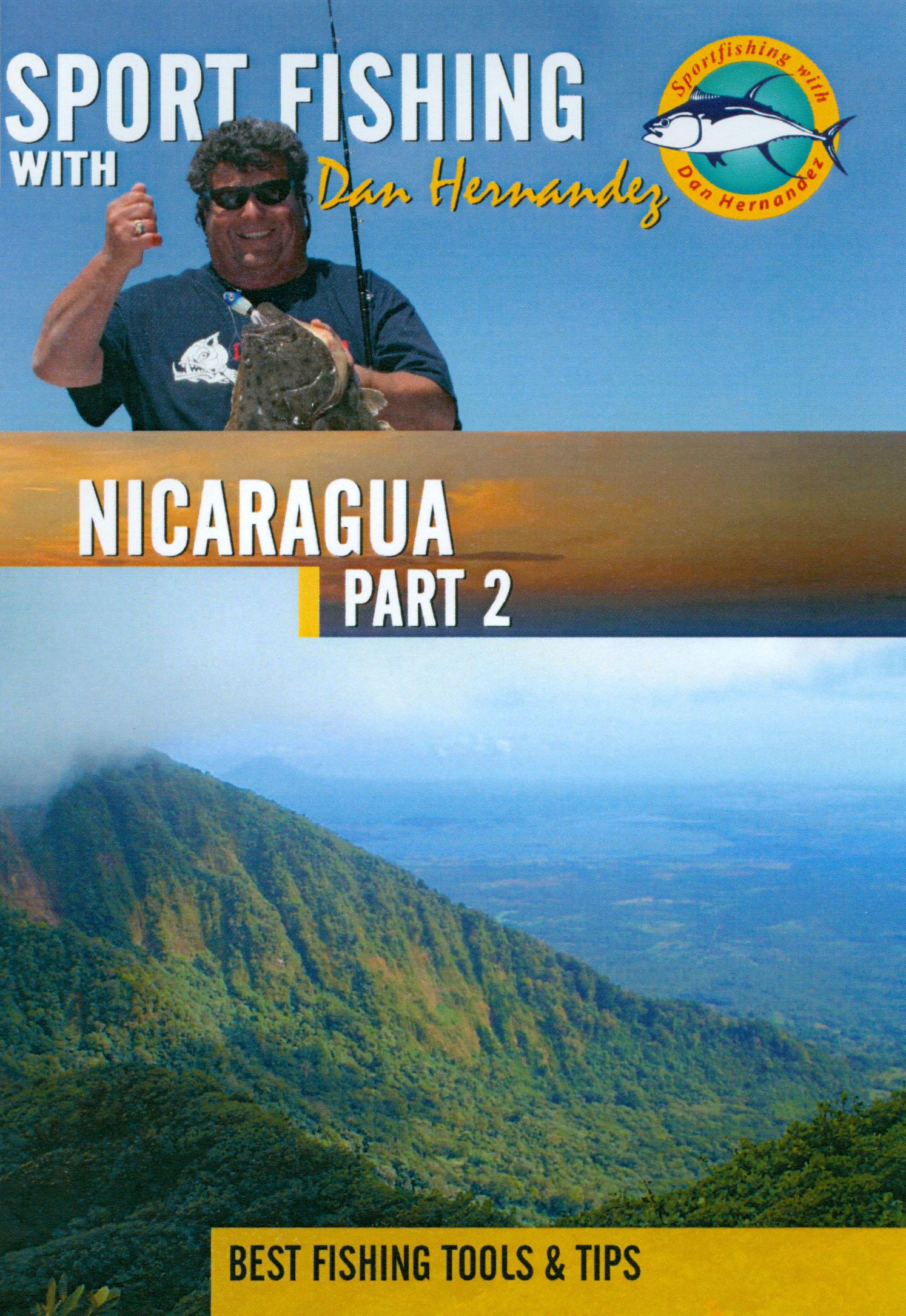 Sport Fishing With Dan Hernandez: Nicaragua, Part 2