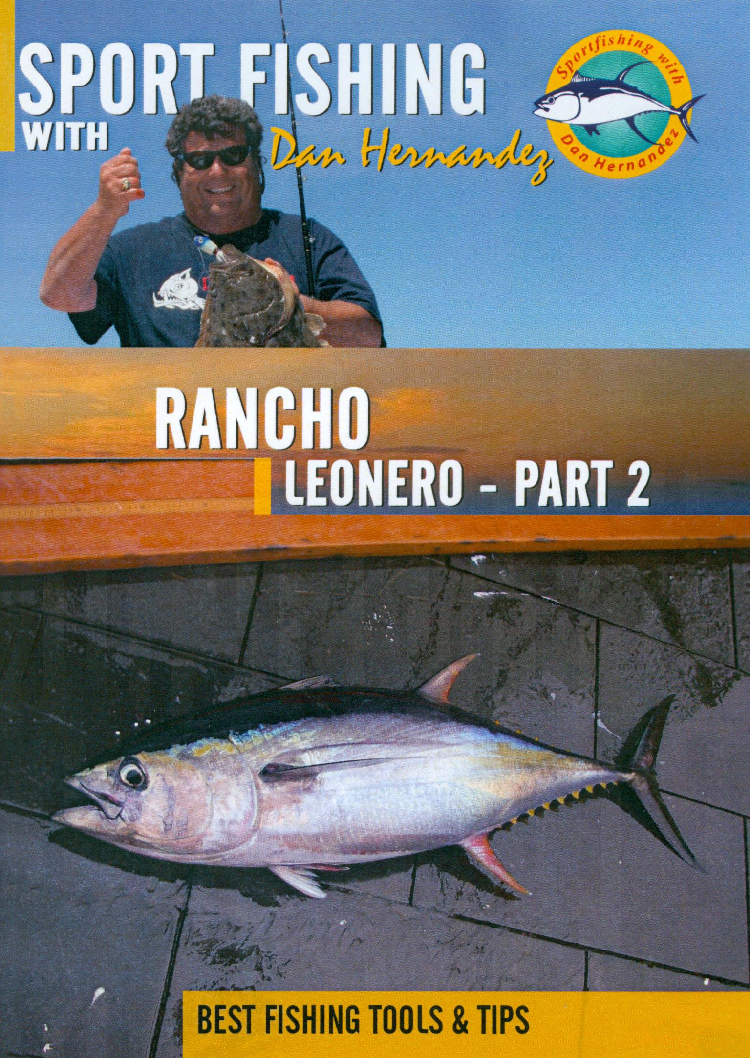 Sport Fishing With Dan Hernandez: Rancho Leonero, Part 2
