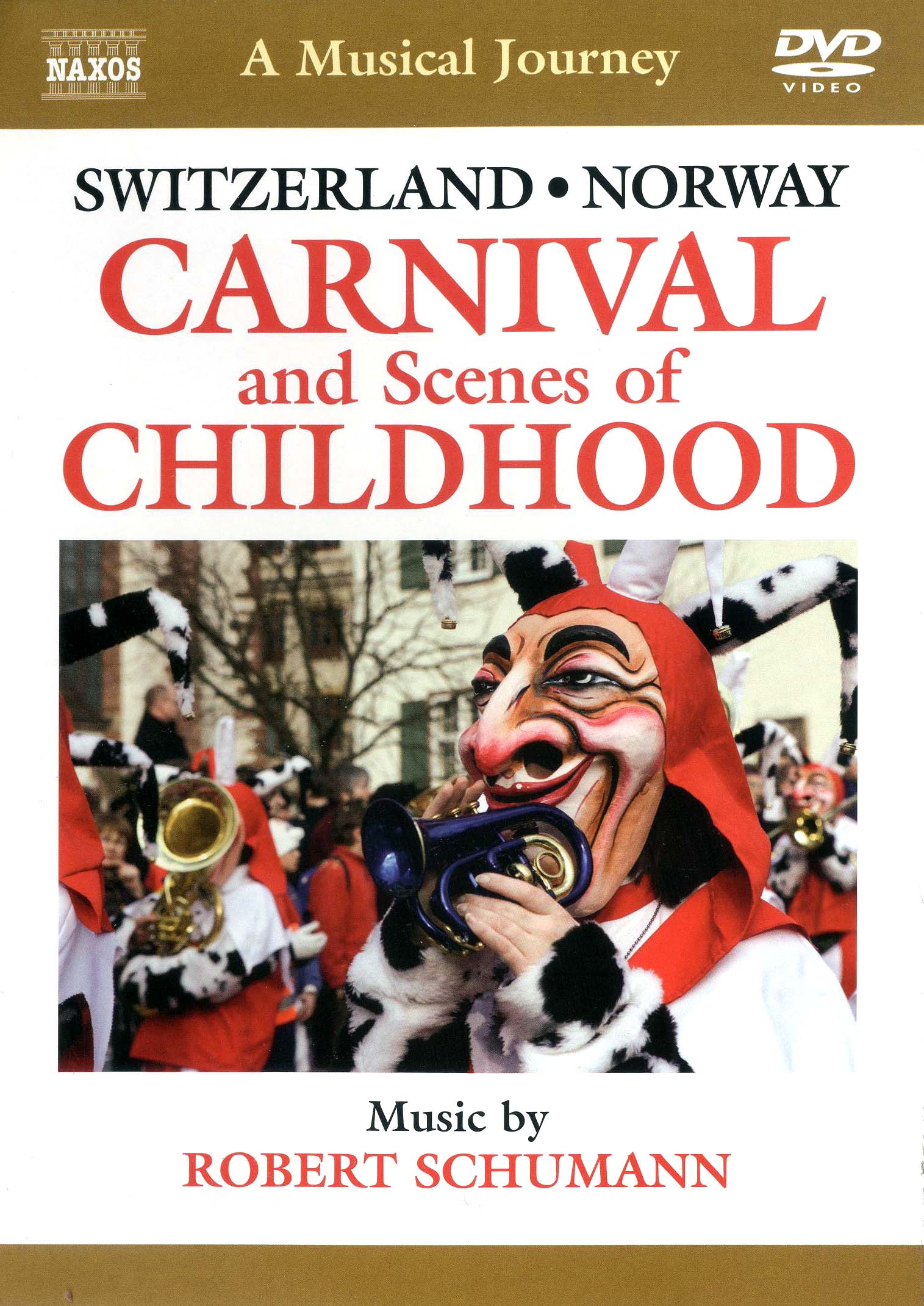 A Musical Journey: Switzerland/Norway - Carnival and Scenes of Childhood