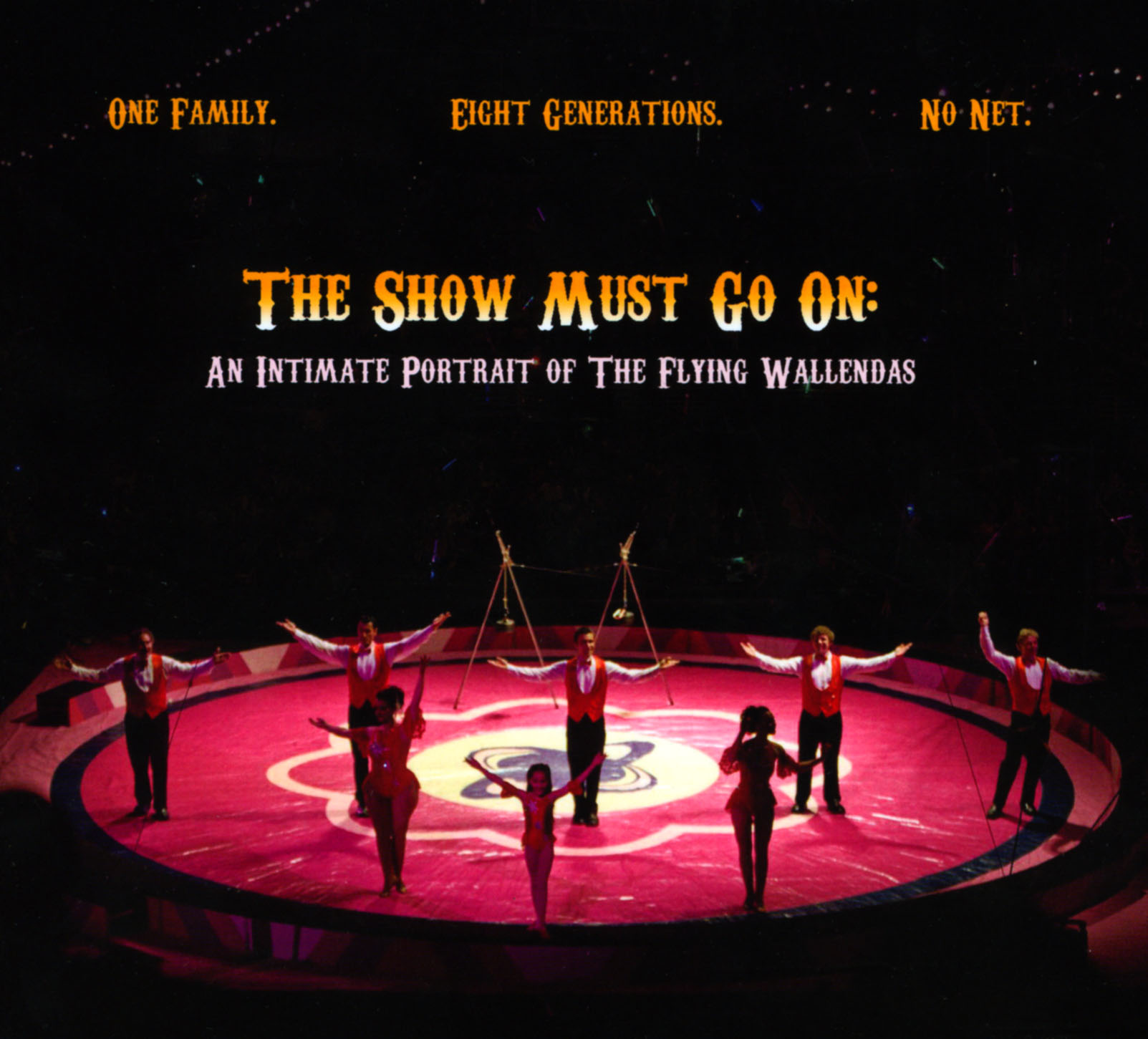 The Show Must Go On: An Intimate Portrait of the Flying Wallendas