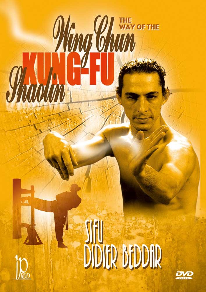 Didier Beddar: The Way of the Wing Chun Kung-Fu Shaolin