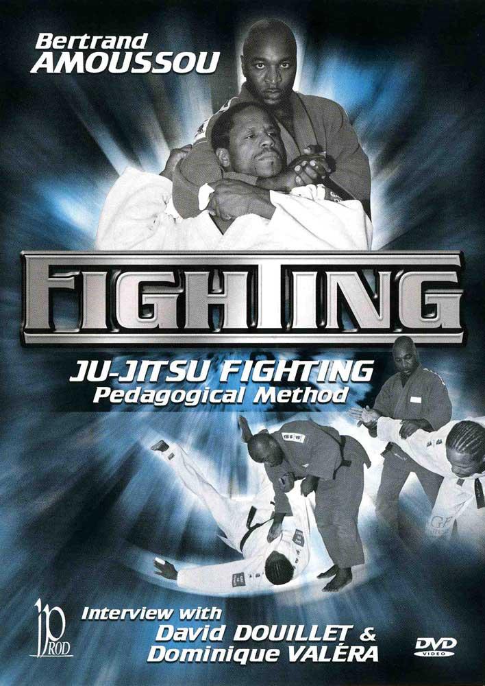 Bertrand Amoussou: Fighting - Ju-Jitsu Fighting Pedagogical Method