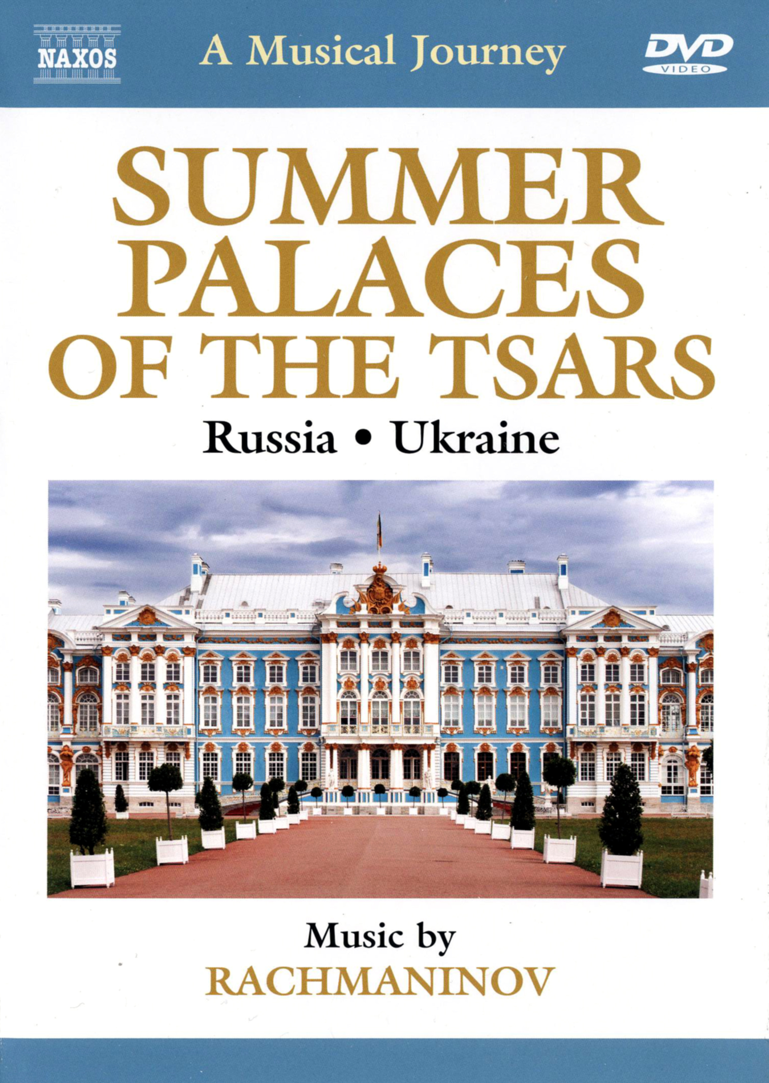 A Musical Journey: Summer Palaces of the Tsars - Russia/Ukraine