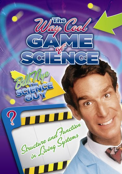 Bill Nye's Way Cool Game of Science: Structure and Function in Living Systems