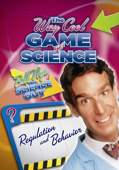Bill Nye's Way Cool Game of Science: Regulation and Behavior