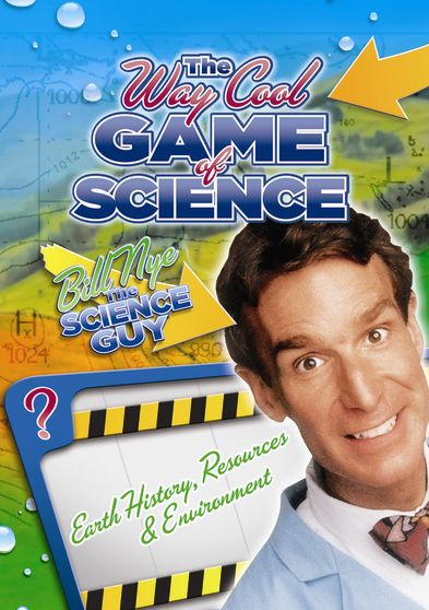 Bill Nye's Way Cool Game of Science: Earth History, Resources and Environment