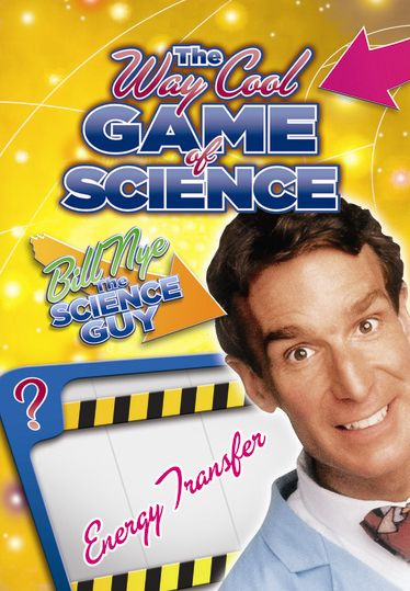 Bill Nye's Way Cool Game of Science: Energy Transfer